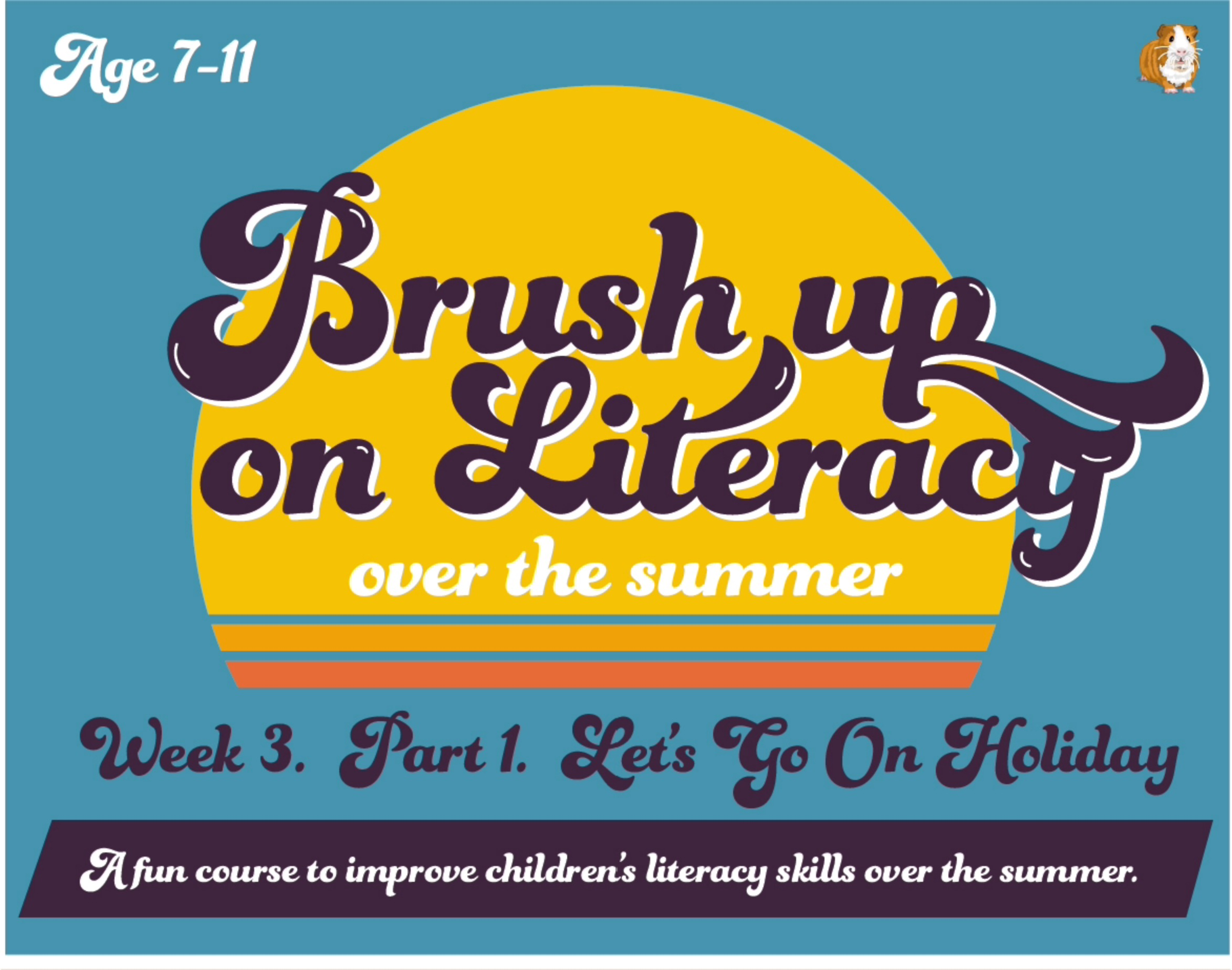 Brush Up On Your Literacy Over The Summer: PACK 3 (age 7-11 years)