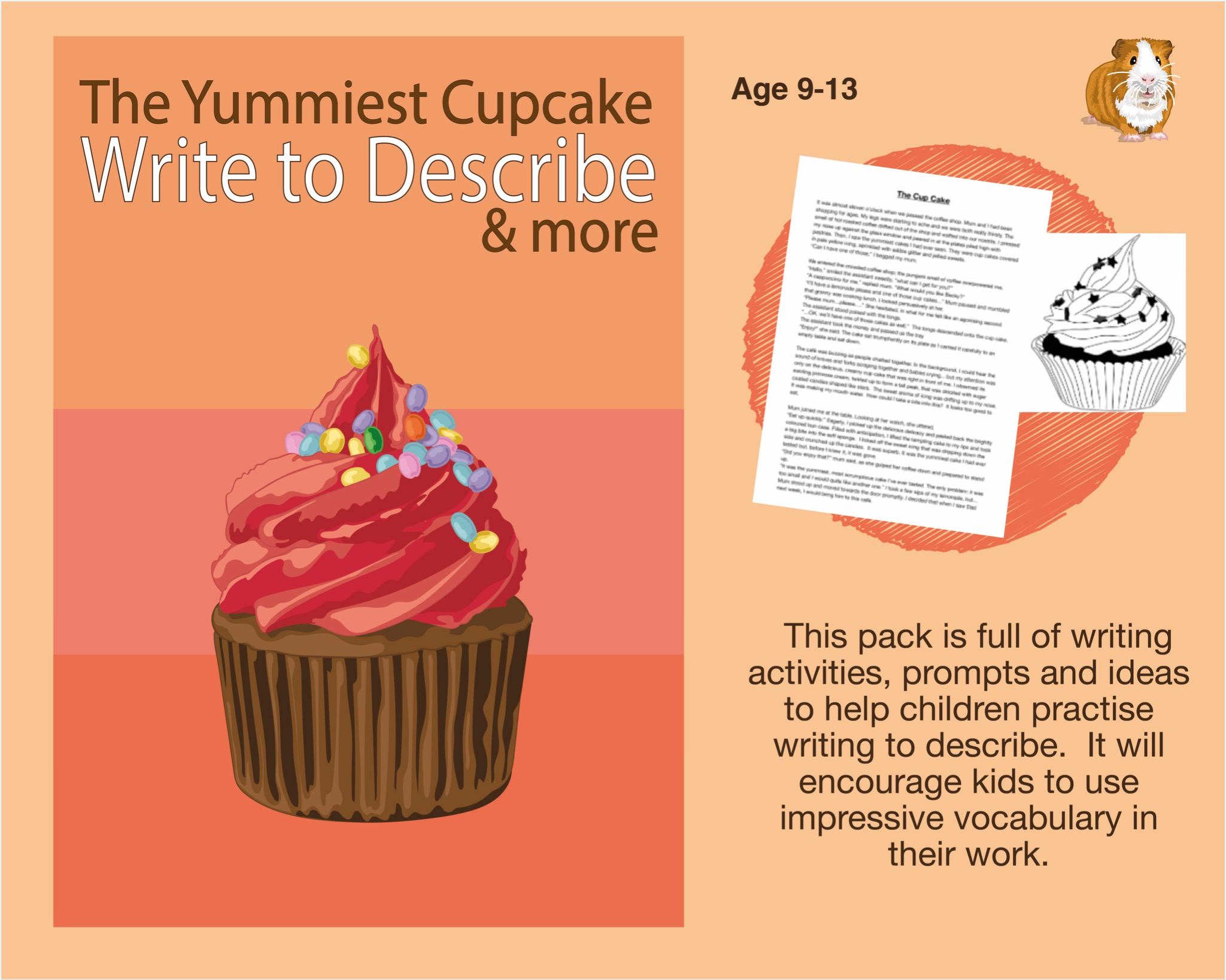 The Yummiest Cupcake: Write To Describe (And More) (SATS And 11+ Essential Writing Practice) (9-13)