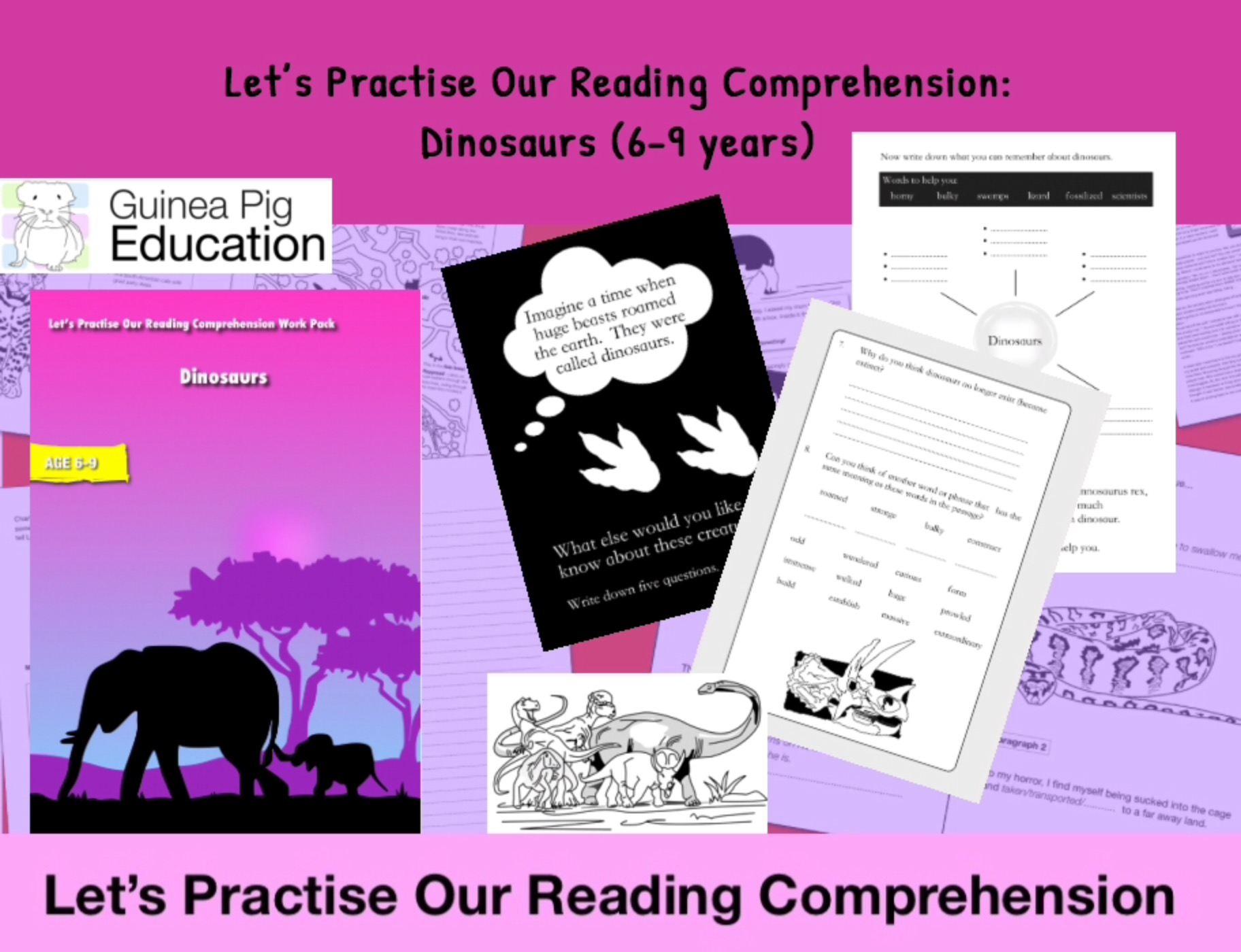 Let's Practise Our Reading Comprehension: Dinosaurs (6-9 years)