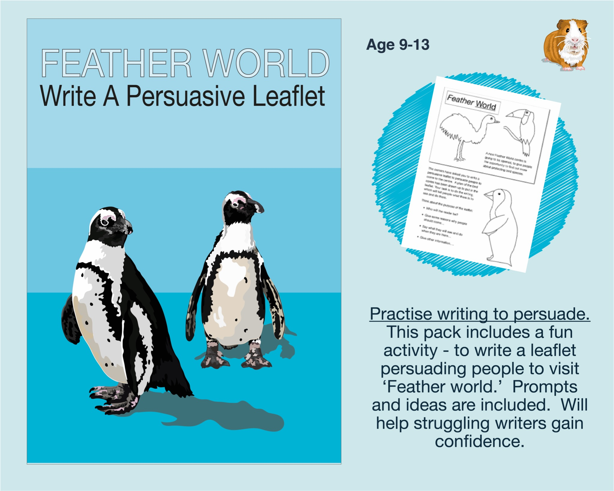 Feather World: Write A Persuasive Leaflet (SATS And 11+ Essential Writing Practice) (9-13 years)