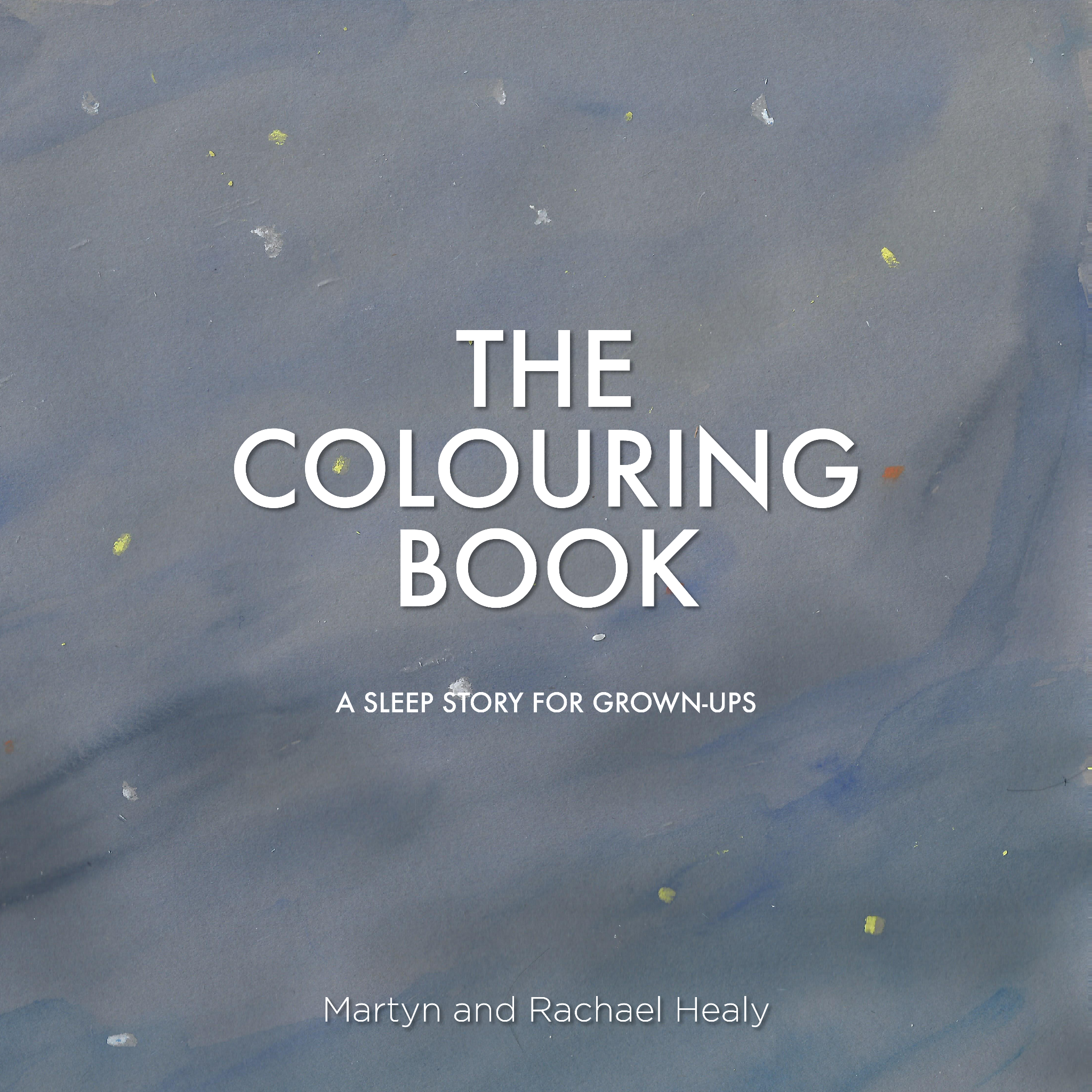 The Colouring Book: A Sleep Story for Grown-ups