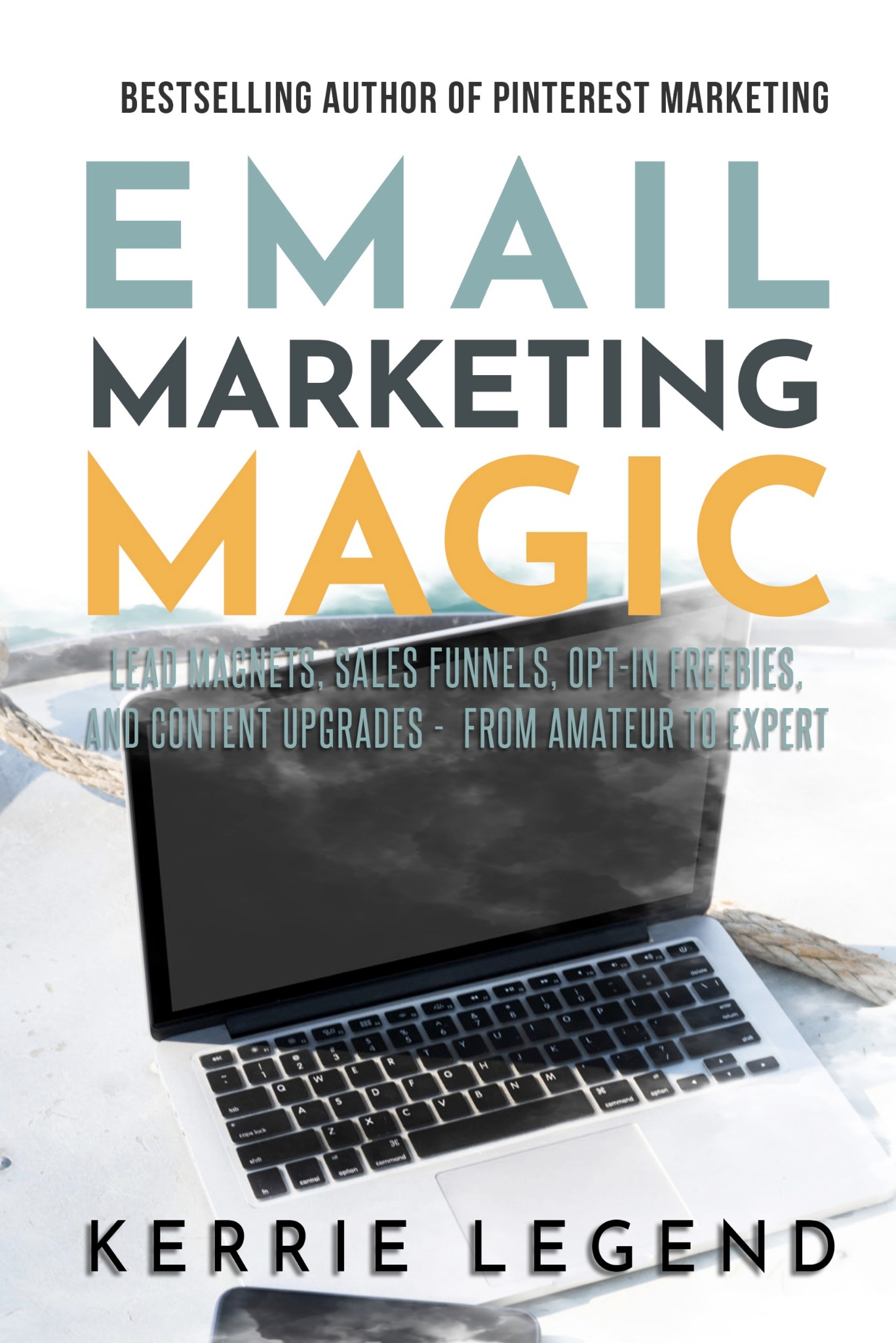 Email Marketing Magic: Lead Magnets, Sales Funnels, Opt-in Freebies, and Content Upgrades - from Ama