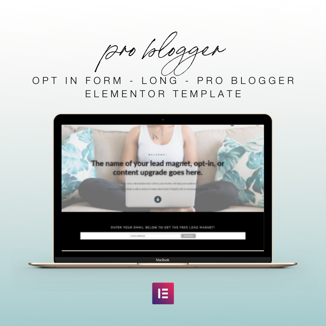 Opt In Form - Long - Pro Blogger Elementor Template | Landing Page for Elementor | Email Sign Up