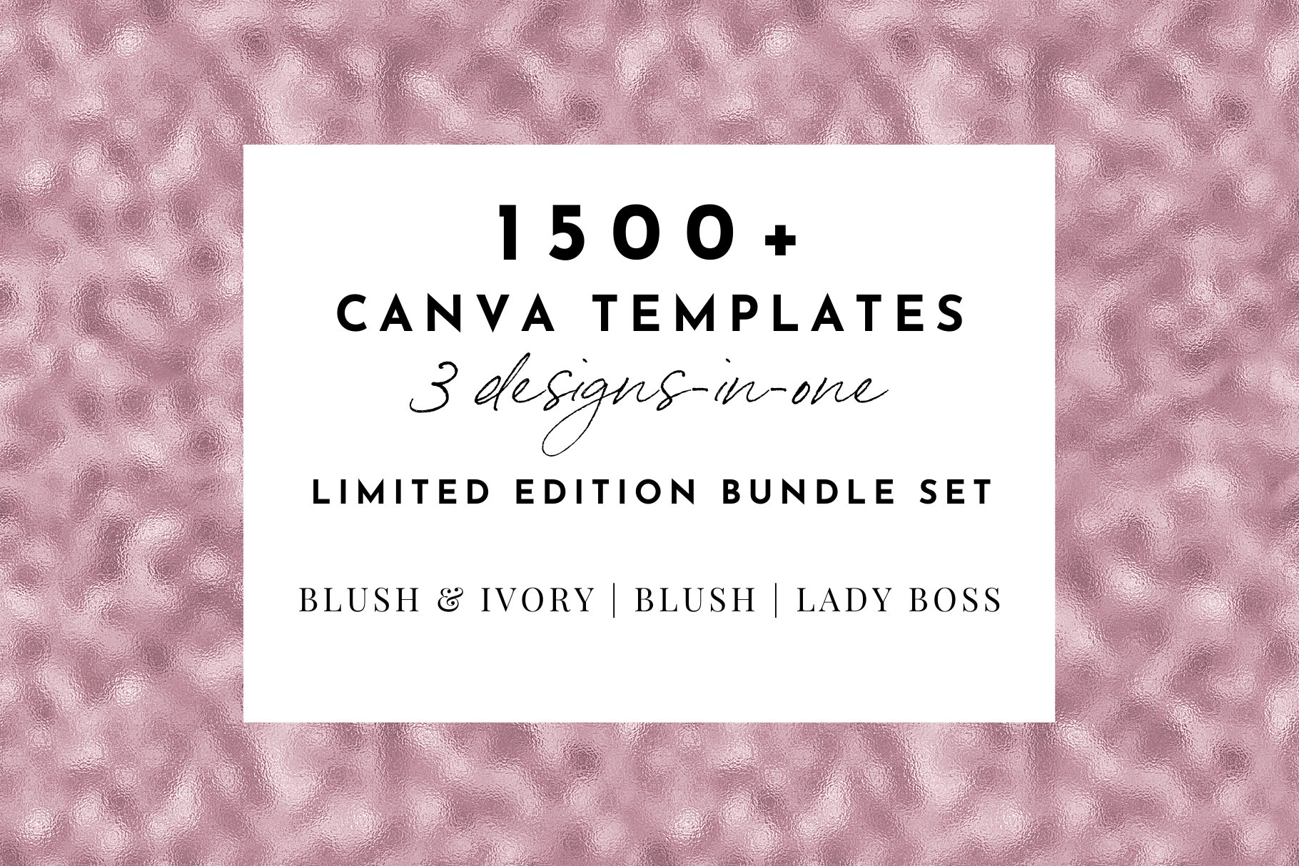 1500+ Feminine Canva Template Bundle | Lady Boss, Blush, Blush & Ivory Collection