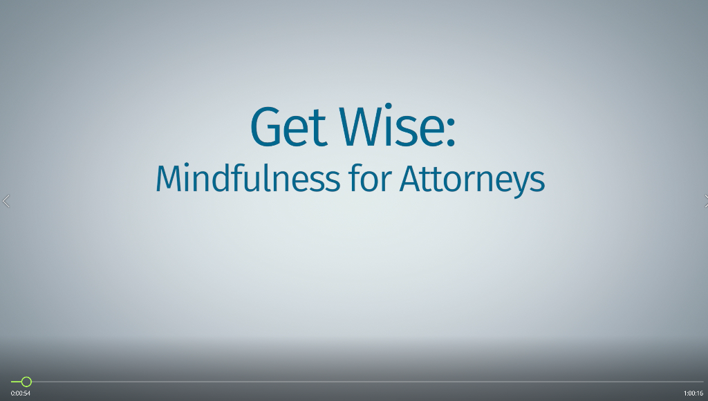Get Wise: Mindfulness for Attorneys