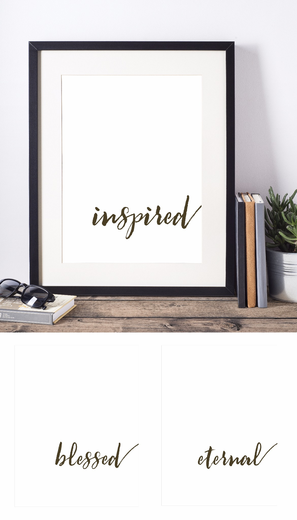 'Blessed' 'Inspired' 'Eternal' printables