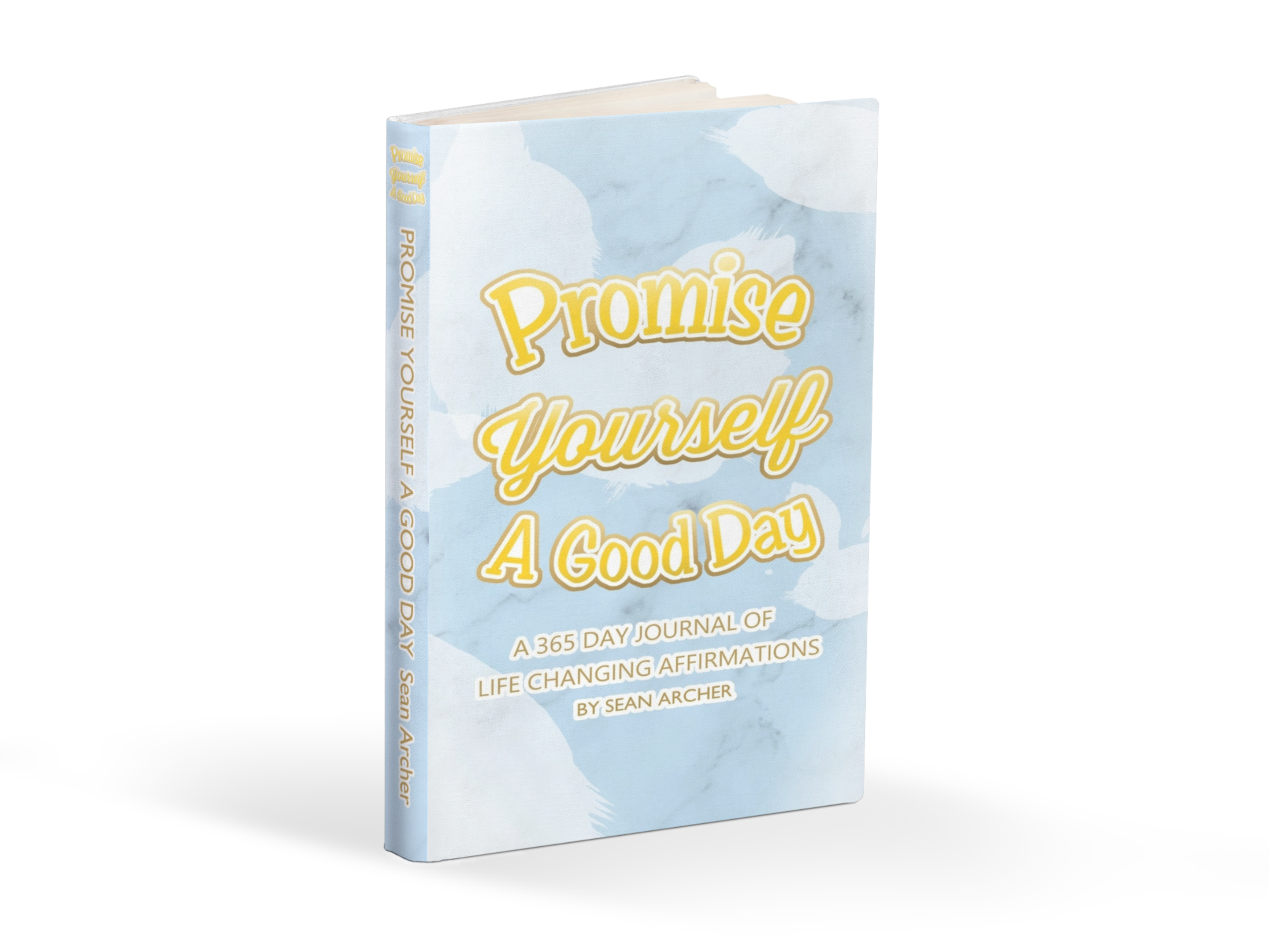 Promise Yourself a Good Day: A 365 Day Journal of Life Changing Affirmations