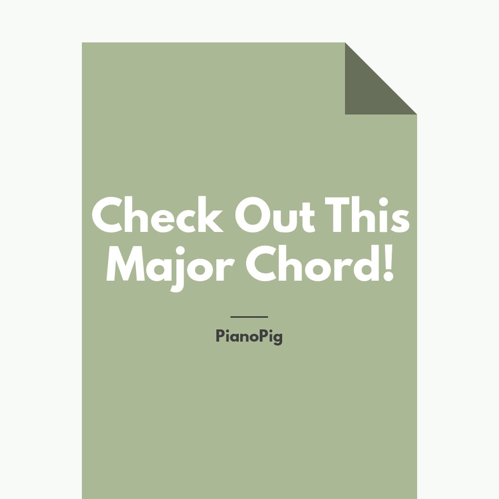 Check Out This Major Chord!