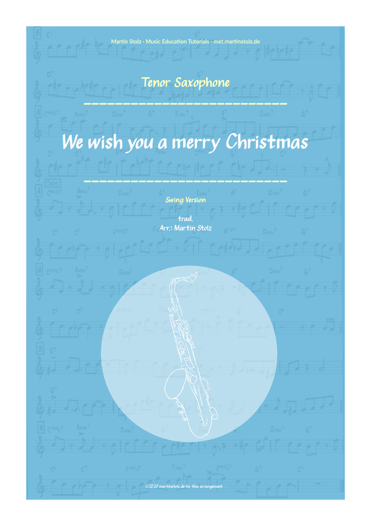 """""""We wish you a merry Christmas"""" (Swing-Version) for Tenor Saxophone including Solo Transcription"""