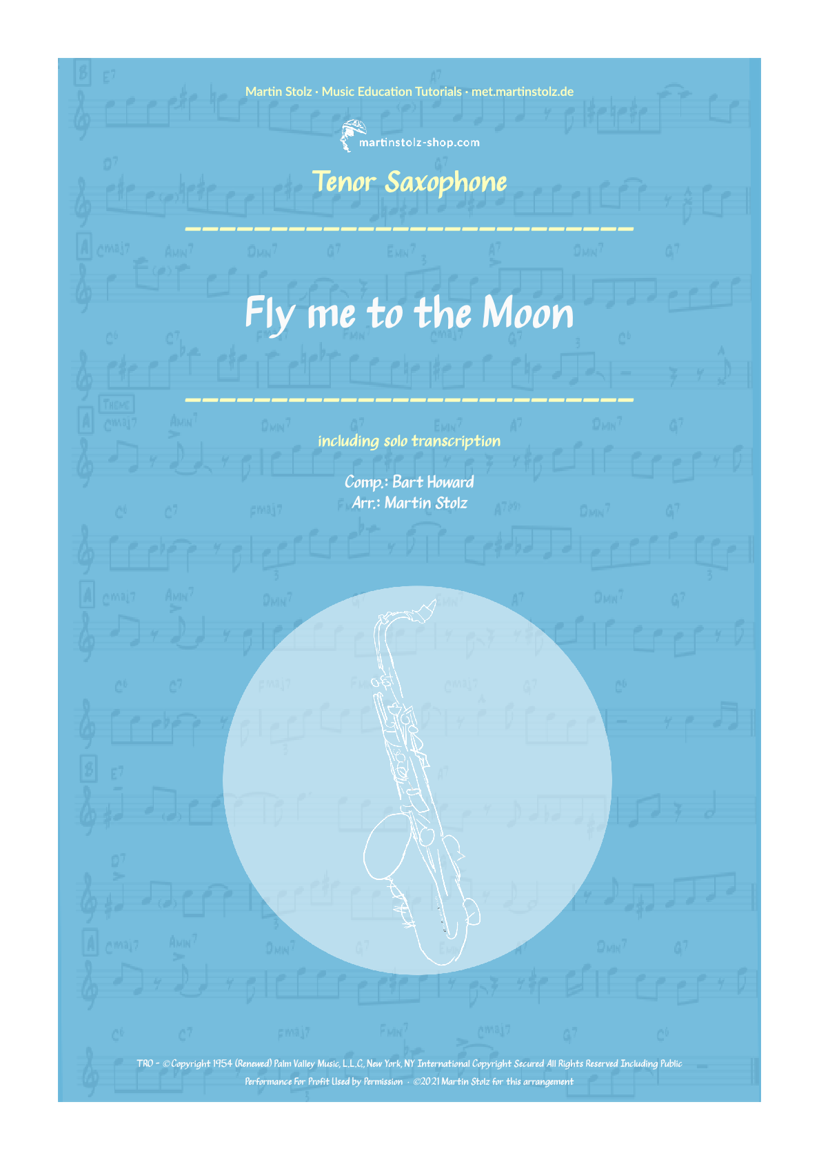 """""""Fly me to the Moon"""" for Tenor Saxophone including Solo Transcription"""
