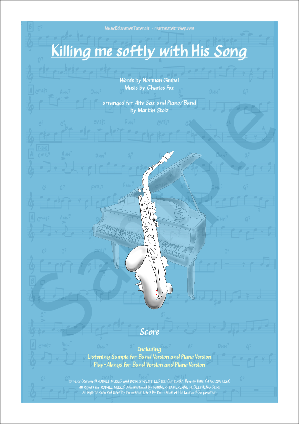 Killing me softly with his Song arranged for alto saxophone & piano incl. a latin-band version