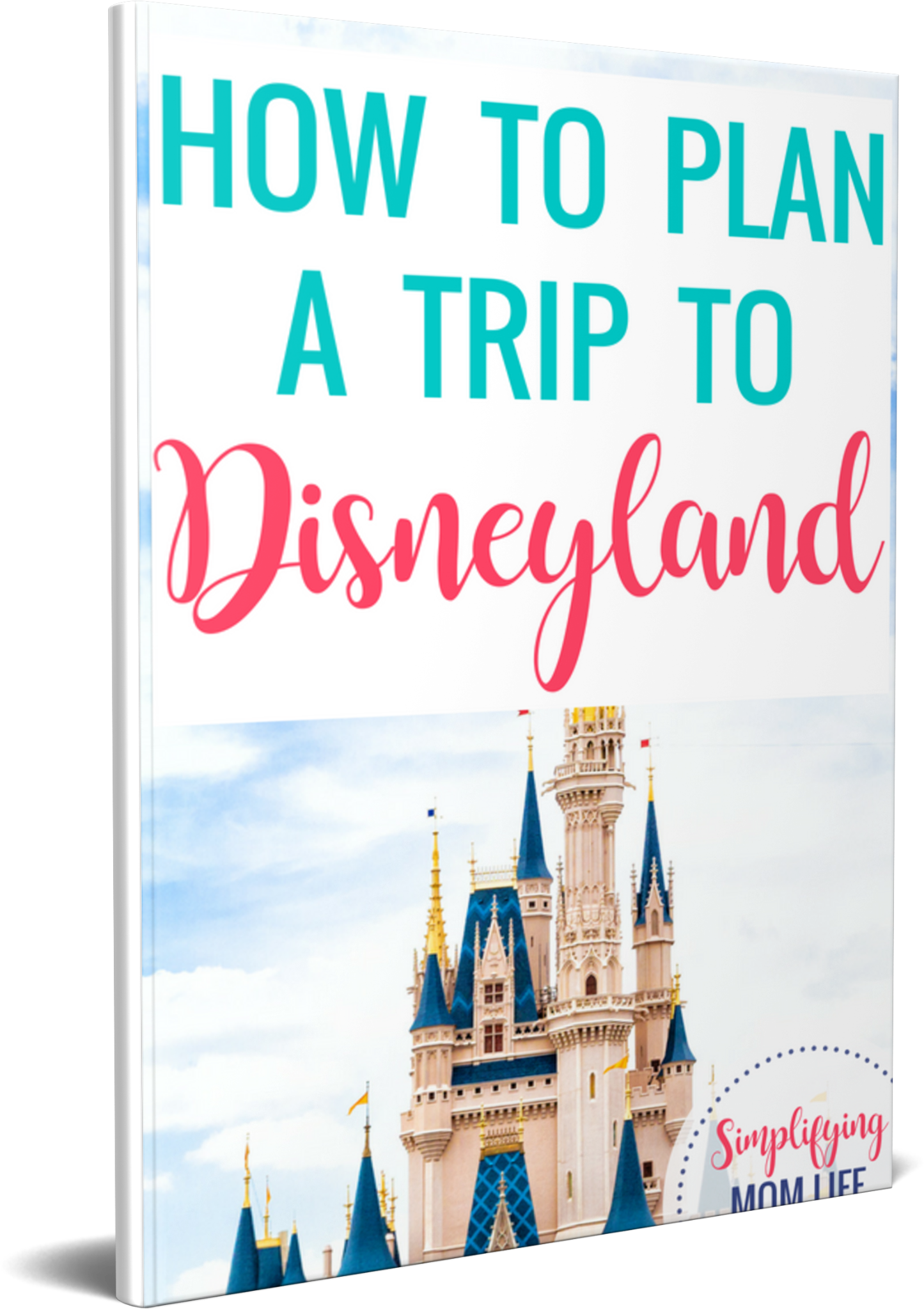 How to Plan a Trip to Disneyland Guide