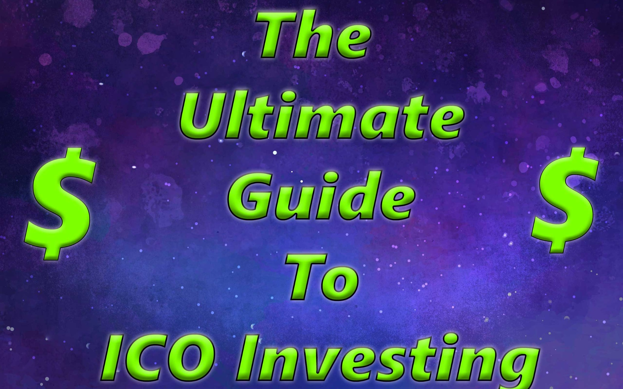 The Ultimate Guide To ICO Investing (Cryptocurrency)