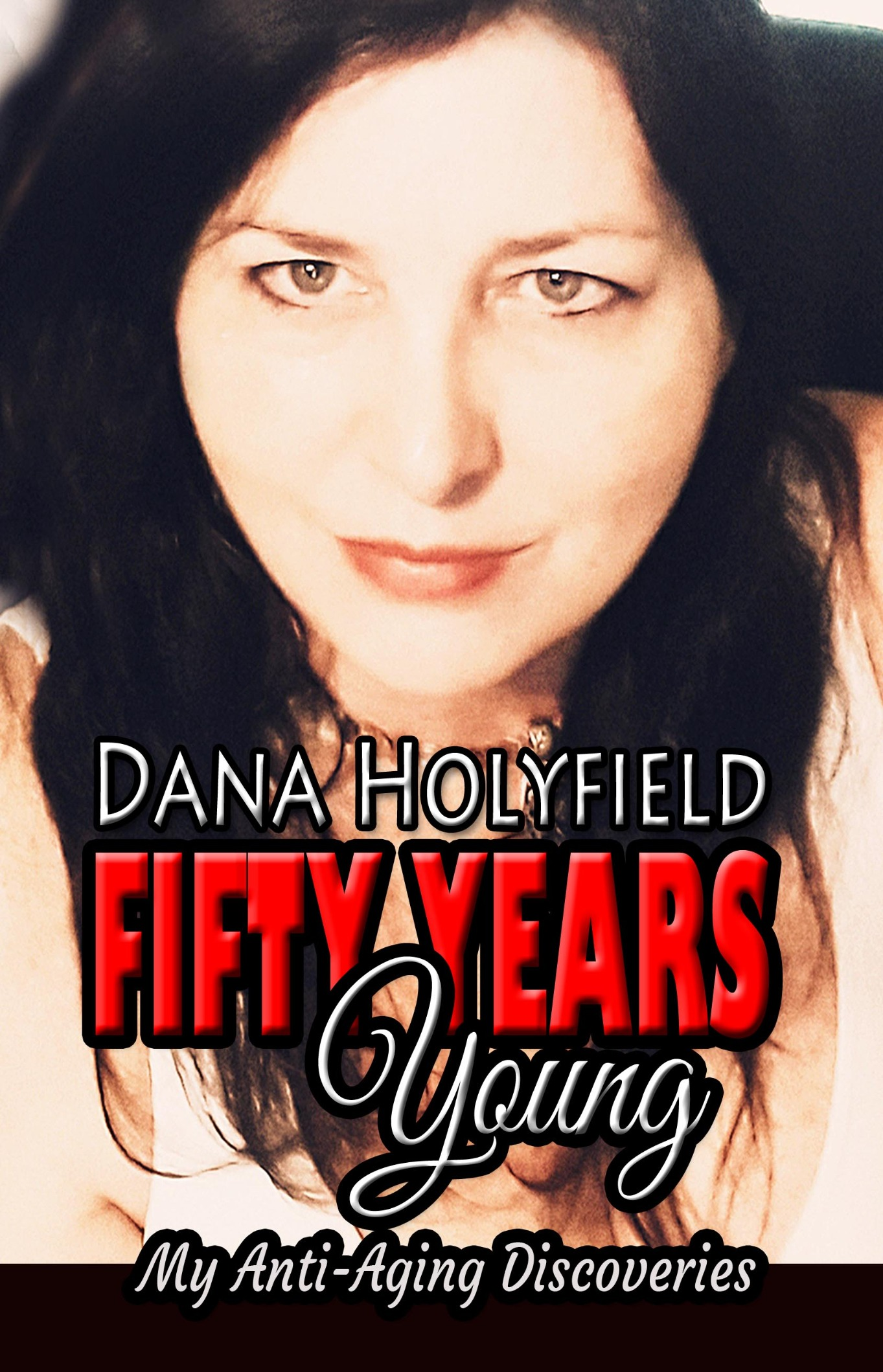 FIFTY YEARS YOUNG - My Book!