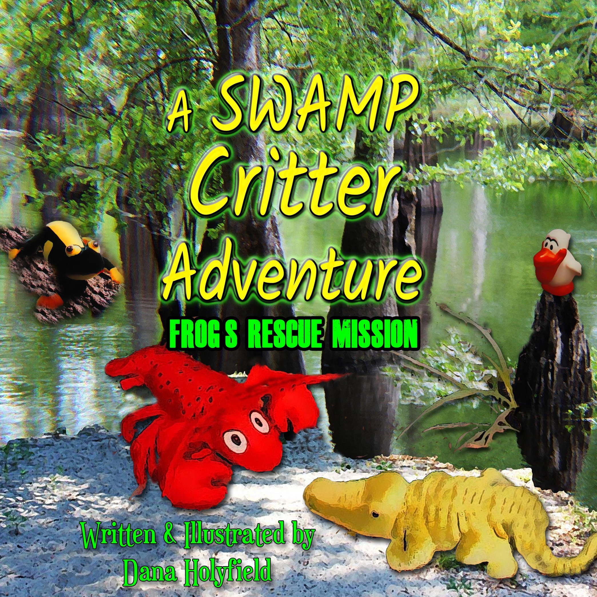 A Swamp Critter Adventure Frog's Rescue Mission Audio Book For Kids by Dana Holyfield