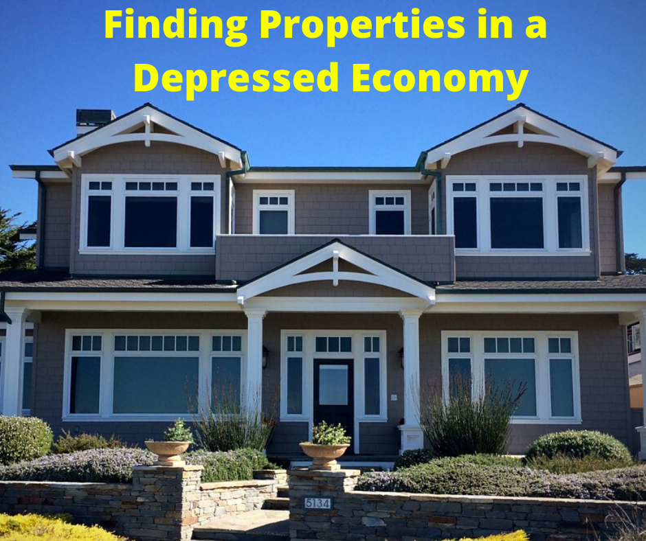 Finding Properties in A Depressed Economy