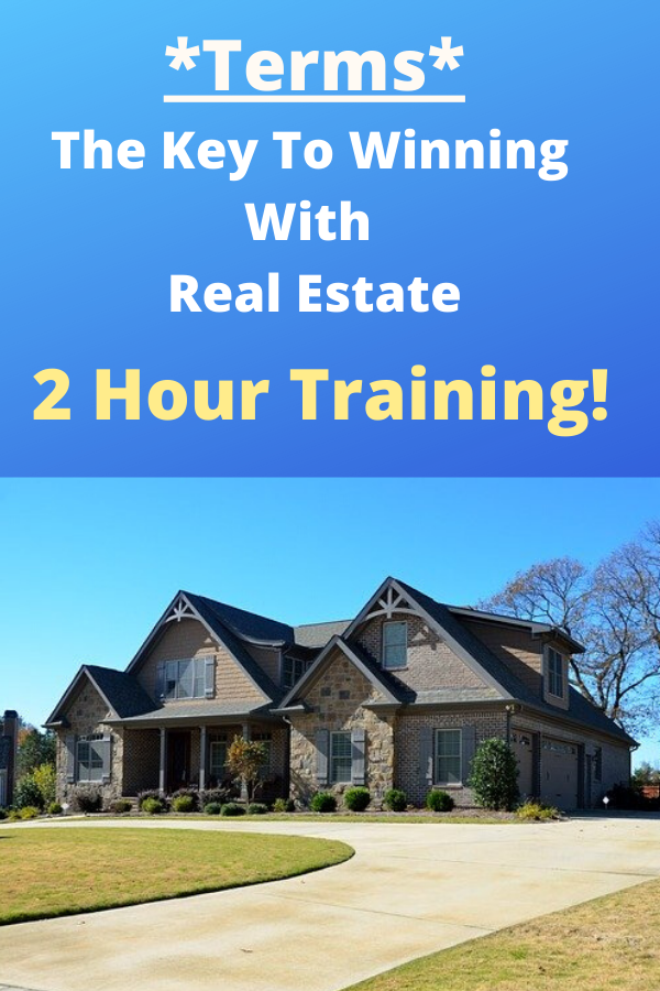 2 Hour Training:  Terms - The Key To Winning With Real Estate