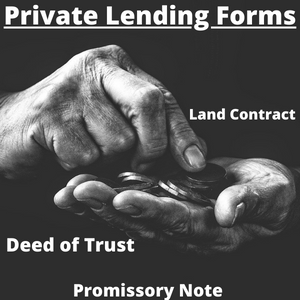 Private Lending Documents:  Land Contract, Promissory Note, Deed of Trust