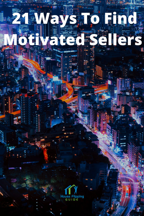 21 Ways To Find Motivated Sellers And Take Over Monthly Payments