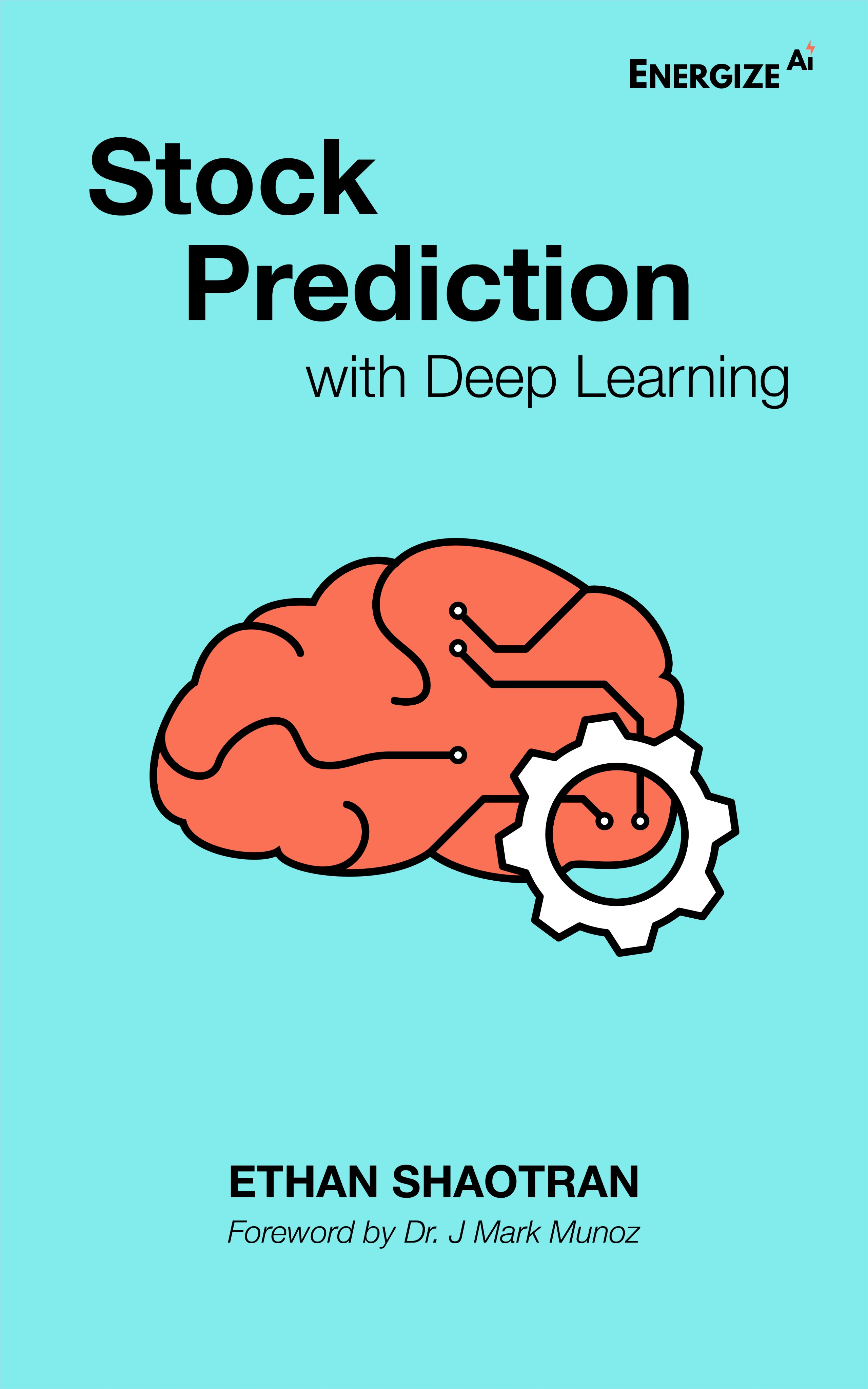 Stock Prediction With Deep Learning by Ethan Shaotran