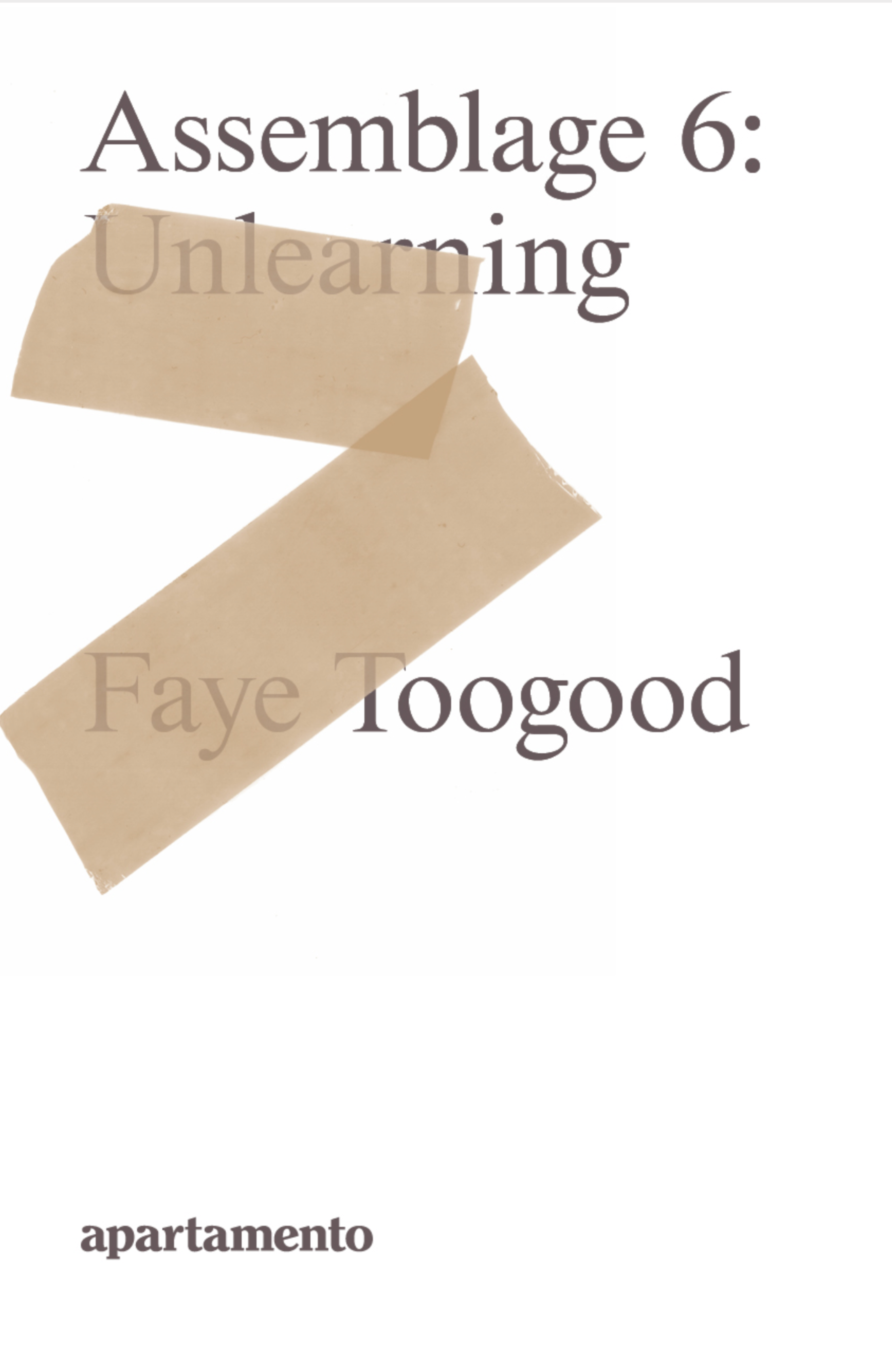 Apartamento Faye Toogood: Assemblage 6,Unlearning