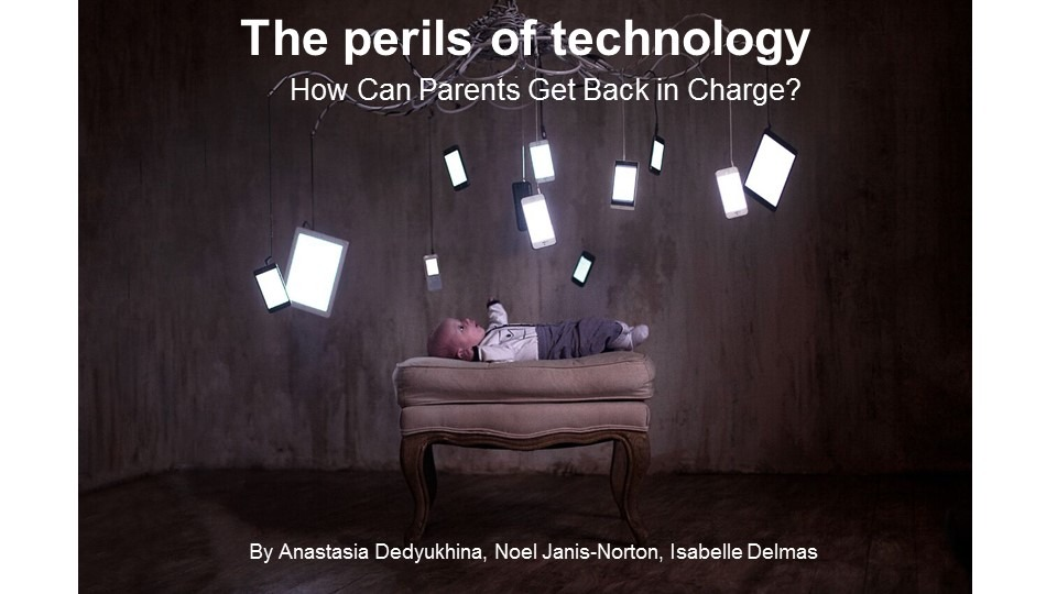 Webinar The Perils of Tech: How Can Parents Get Back in Charge?
