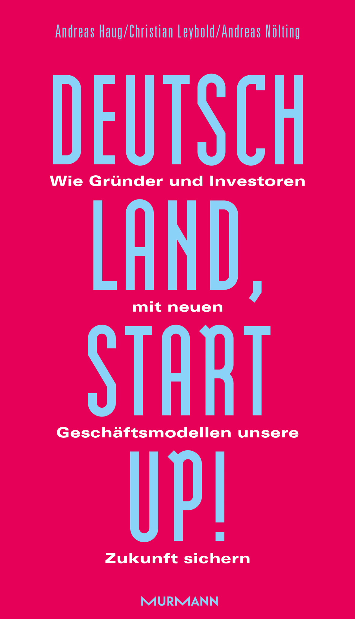 *Deutschland, Startup! / Andreas Haug, Christian Leybold, Andreas Nölting (E-Book)