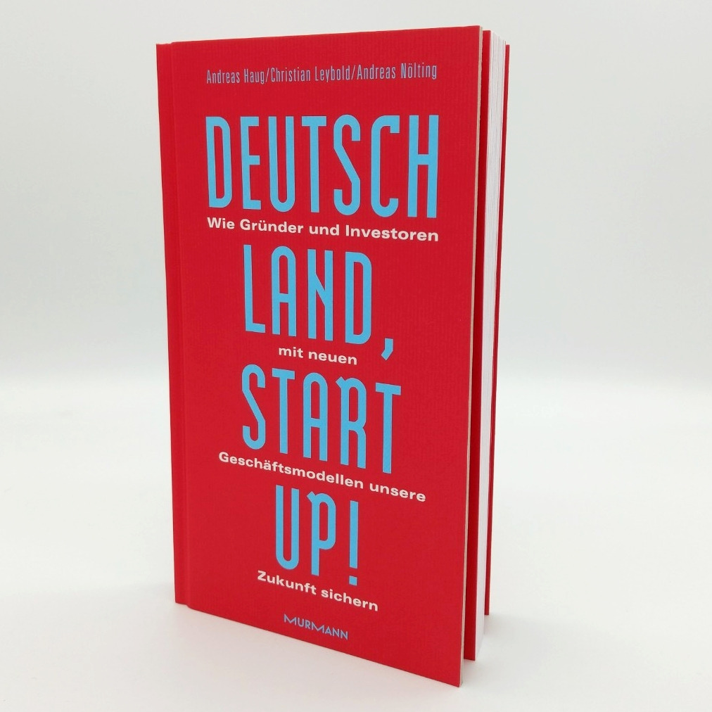 *Deutschland, Startup! / Andreas Haug, Christian Leybold, Andreas Nölting