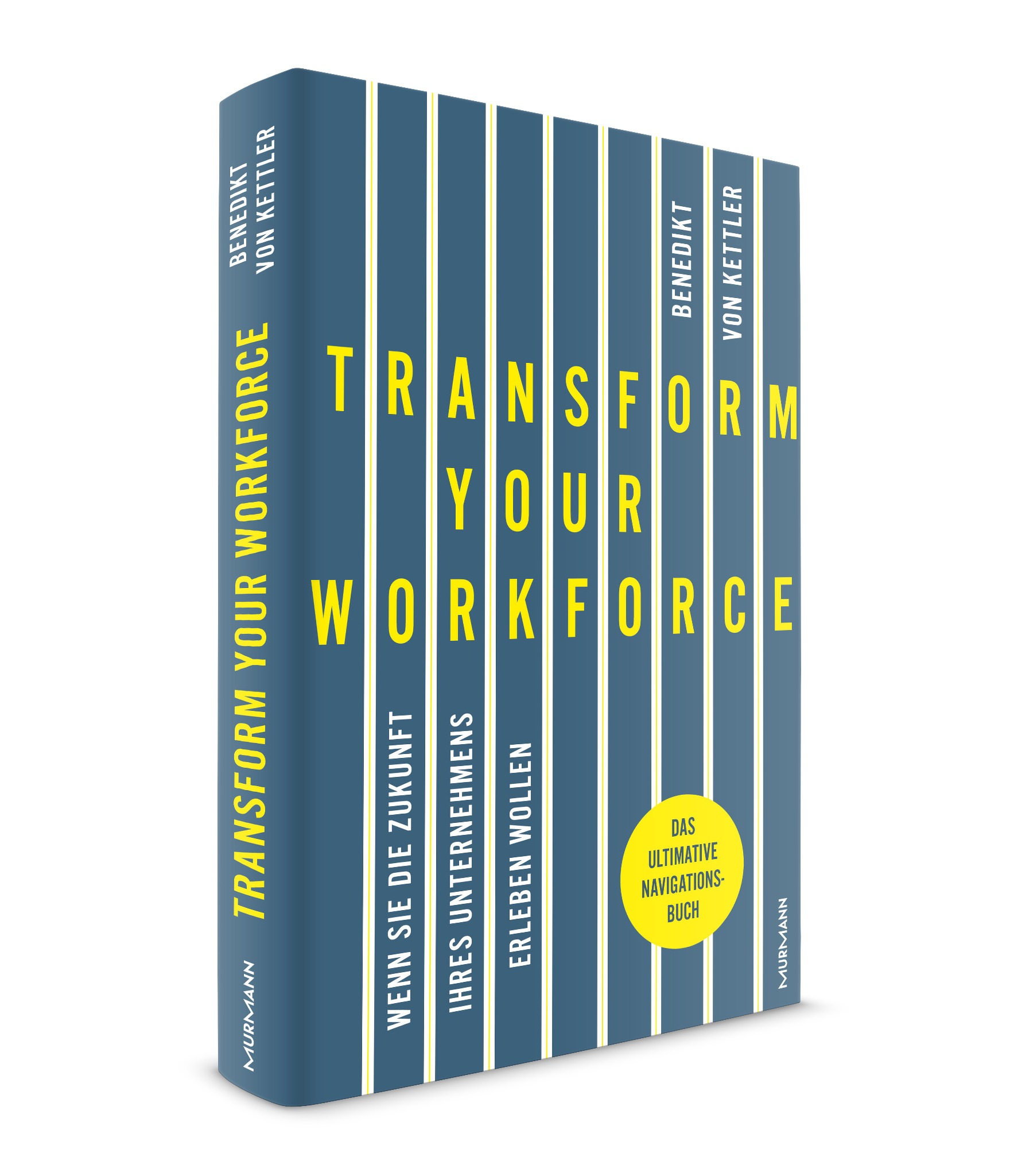 *Transform your Workforce! / Benedikt von Kettler