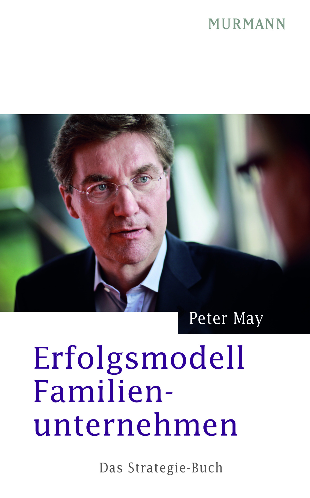 Erfolgsmodell Familienunternehmen / Peter May