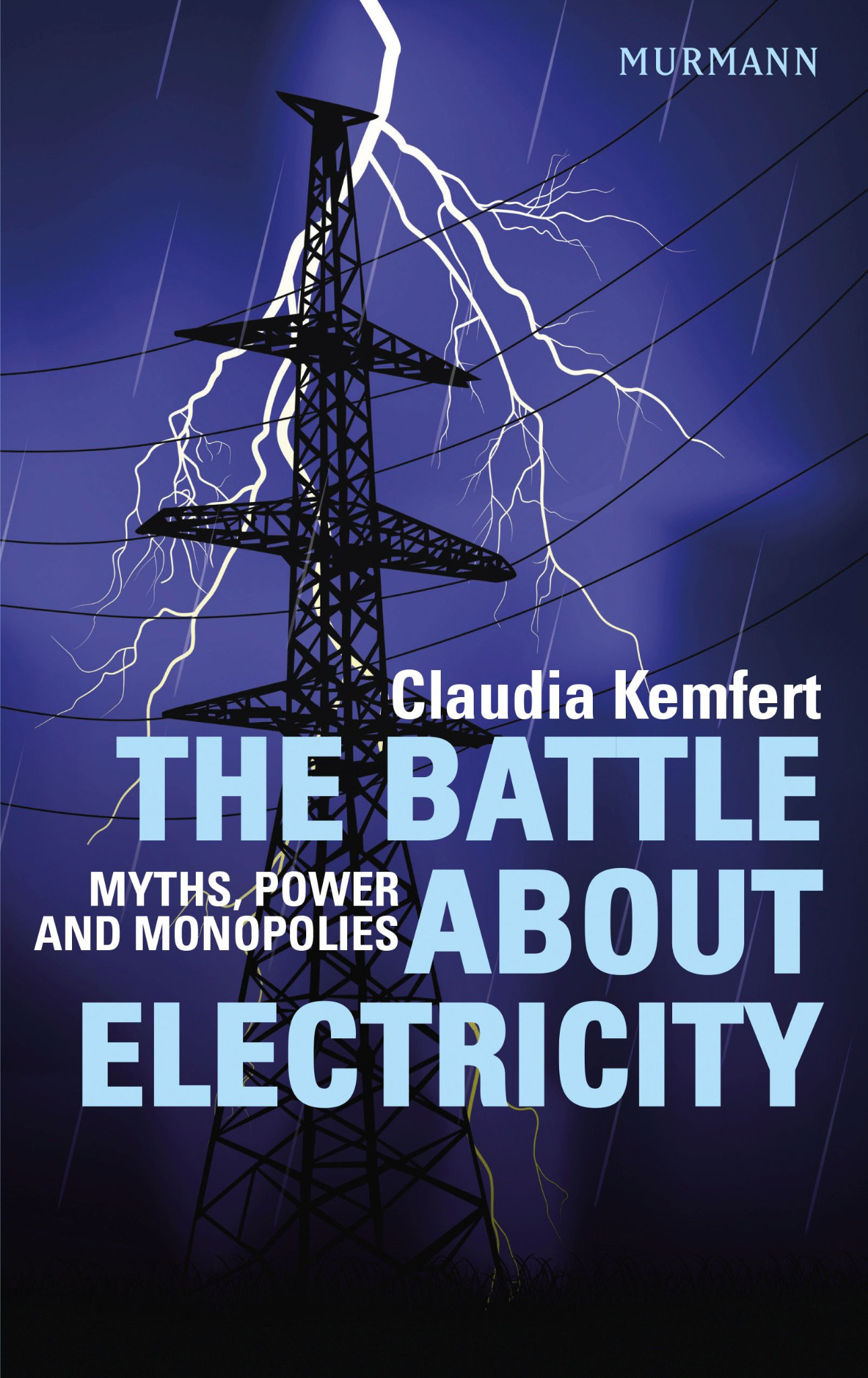 The Battle about Electricity / Claudia Kemfert