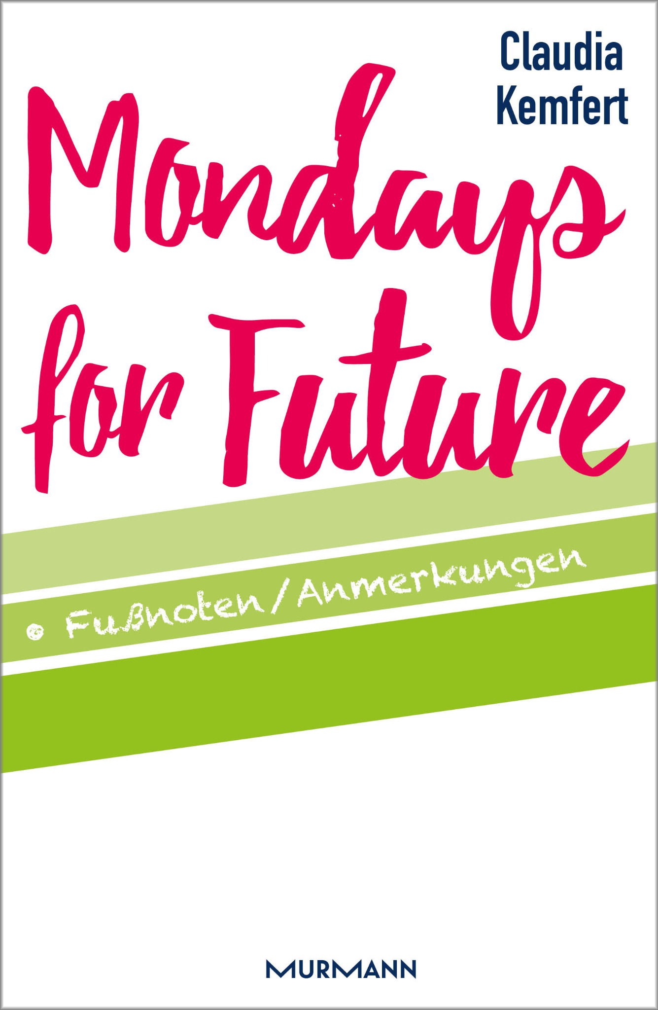 Fussnoten / Mondays for Future / Claudia Kemfert