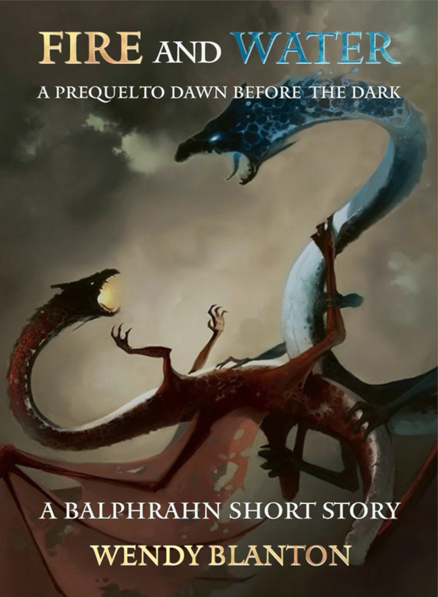 Fire and Water: A Prequel to Dawn Before the Dark: A Balphrahn Short Story