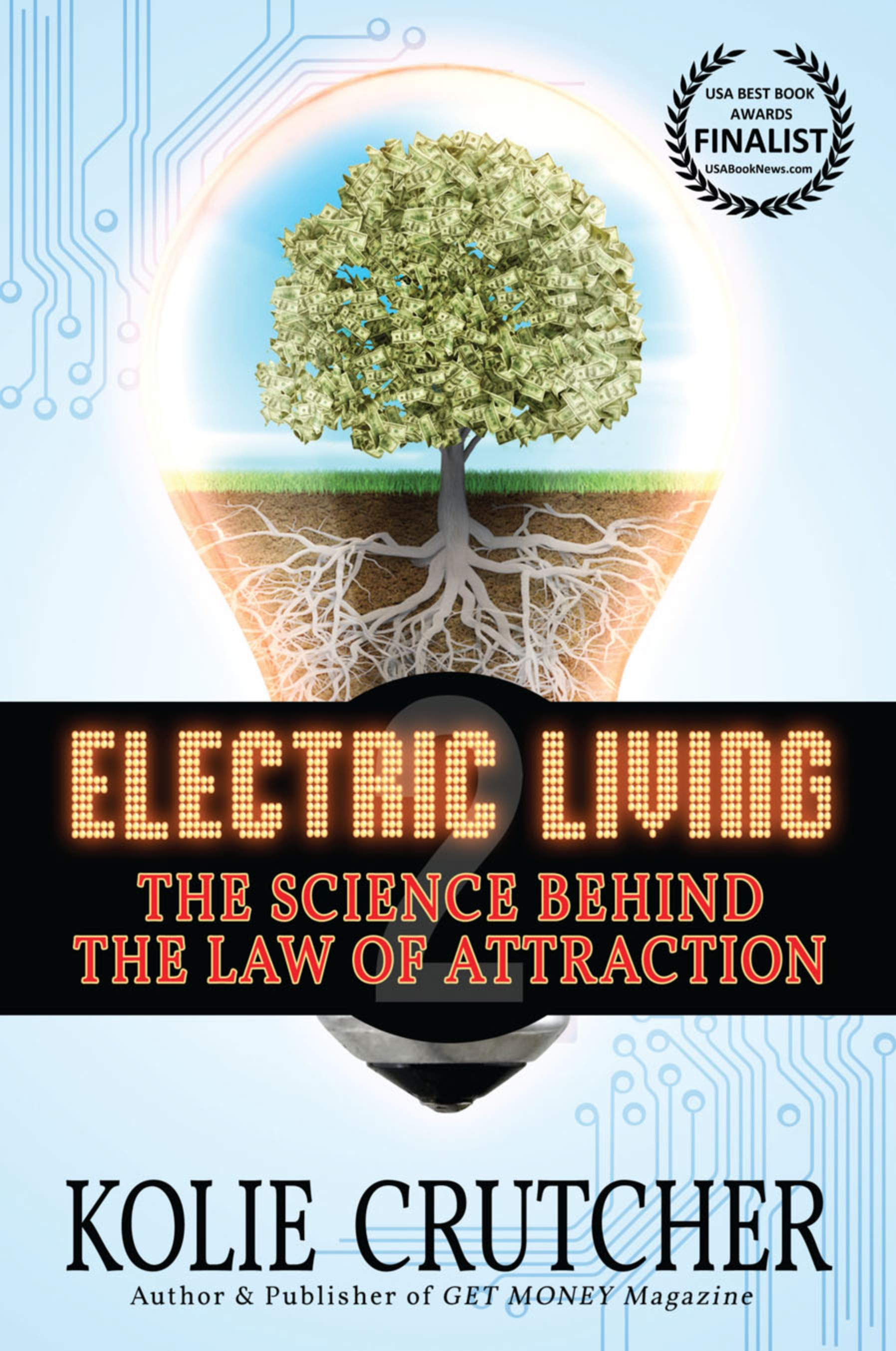 ELECTRIC LIVING 2: THE SCIENCE BEHIND THE LAW OF ATTRACTION Book