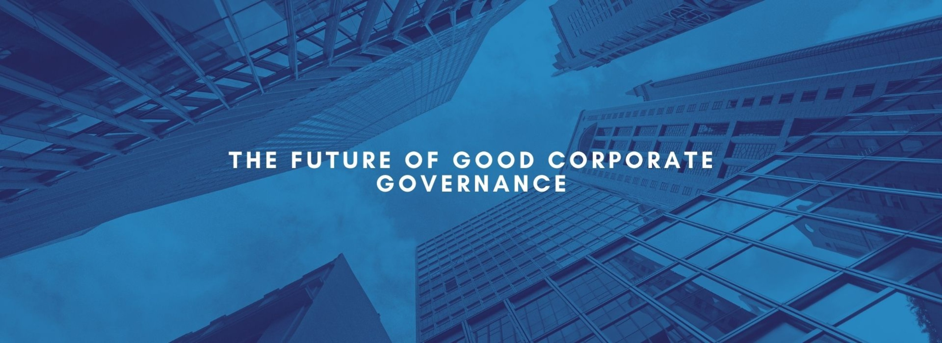 BM | The Future of Good Corporate Governance | July 14th, 2021