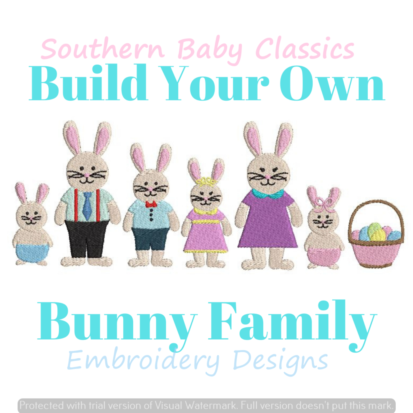 Build Your Own Bunny Rabbit Easter Family Mom Dad Brother Sister Baby Basket Fill Embroidery Design