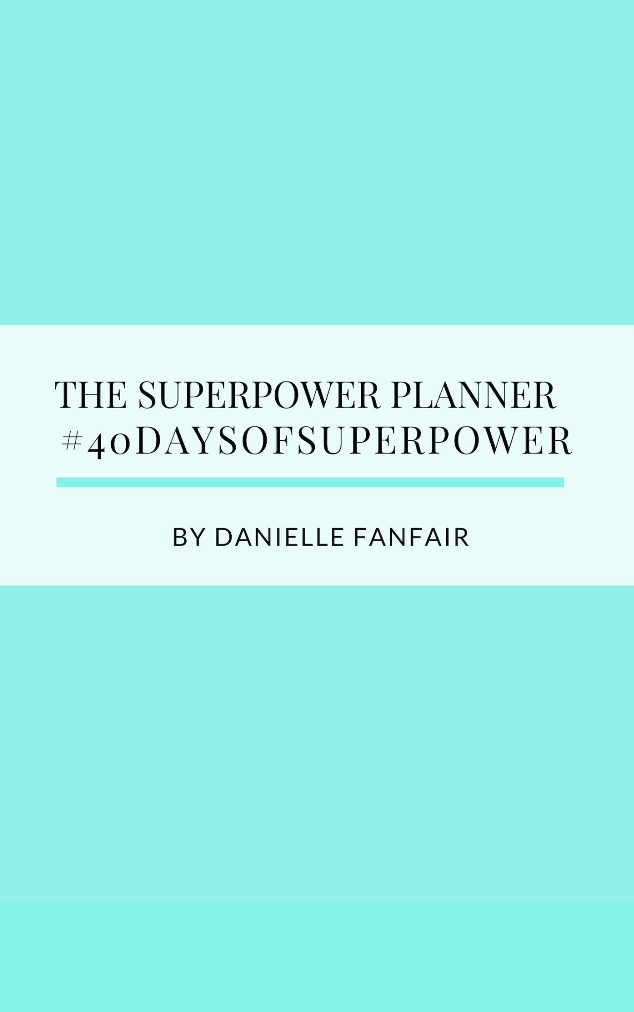 40 Days of Superpower Planner