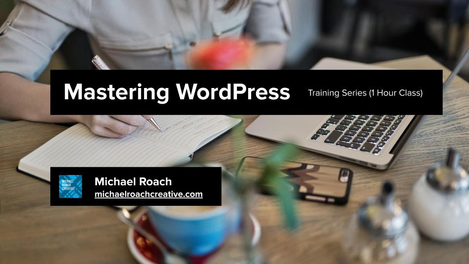 WordPress Training Video Course (1 Hour)