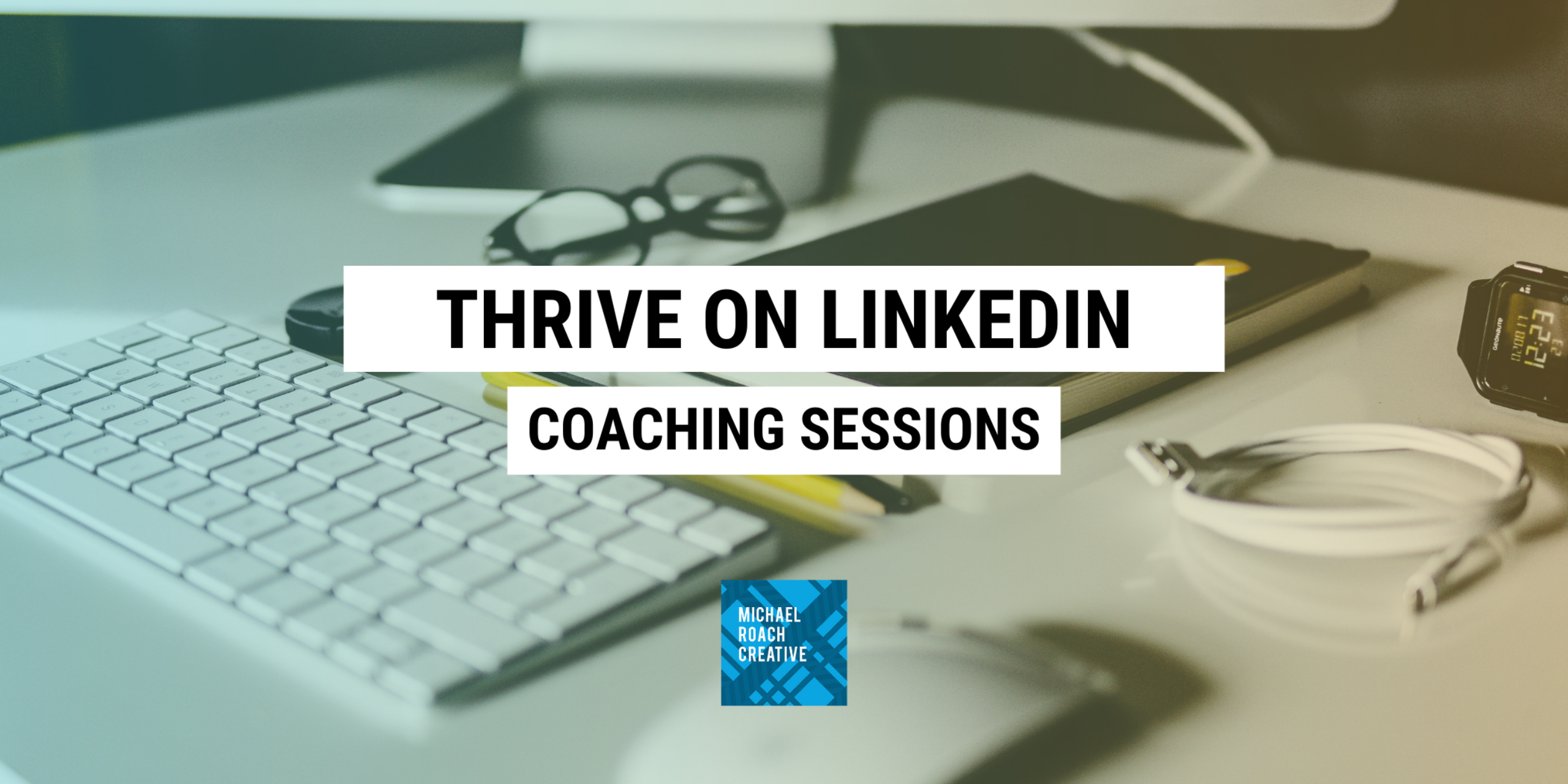 Thrive On LinkedIn Coaching Sessions