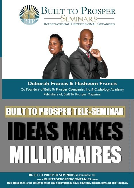 Built To Prosper Tele-Seminar Ideas Makes Millionaires (Audio)