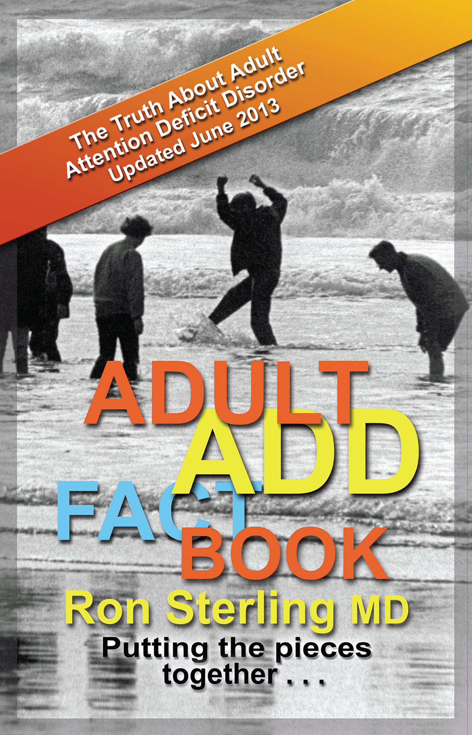 eBook - Adult ADD Factbook - The Truth About Adult Attention Deficit Disorder Updated June 2013