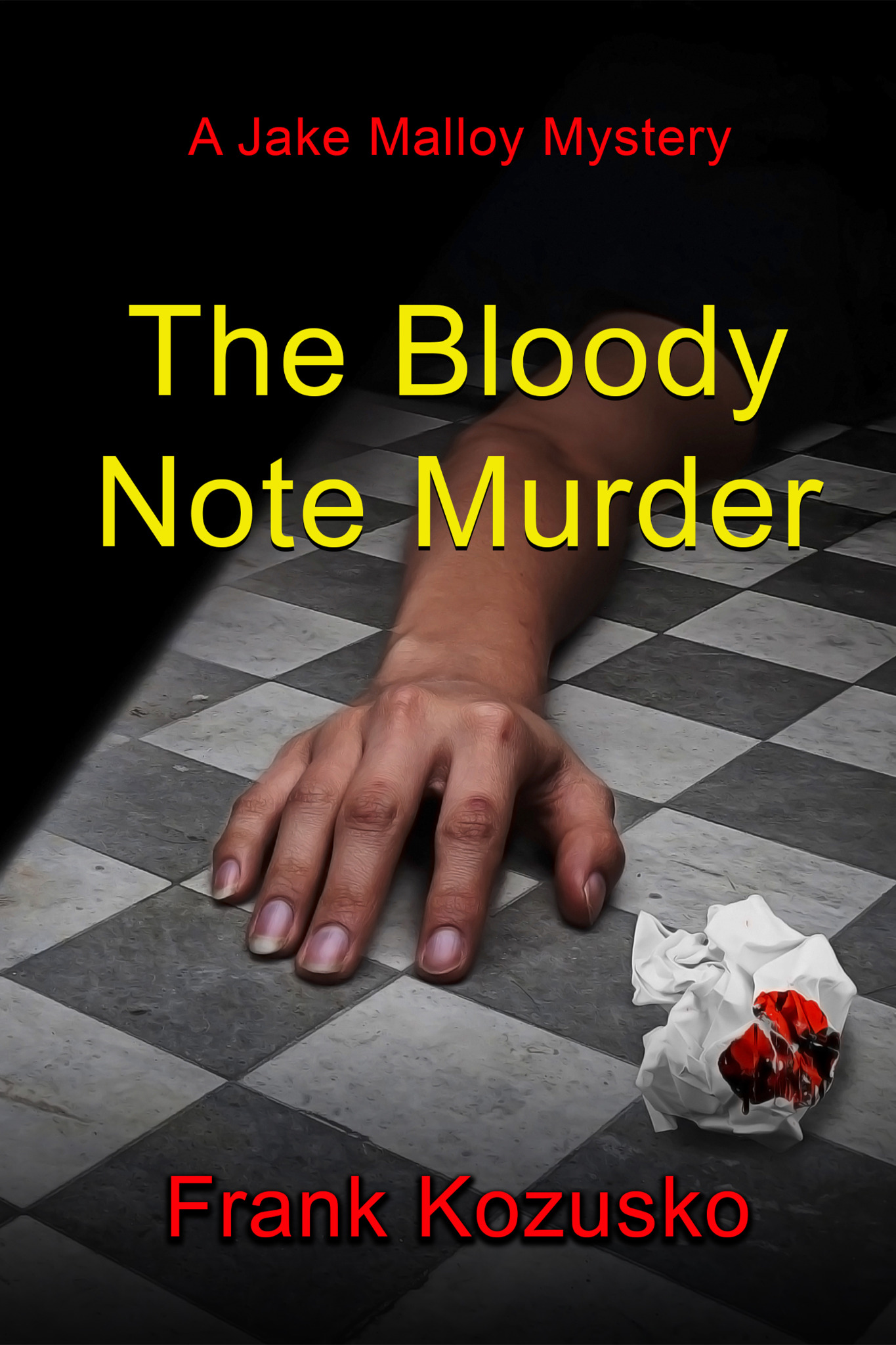 The Bloody Note Murder - A Jake Malloy Mystery