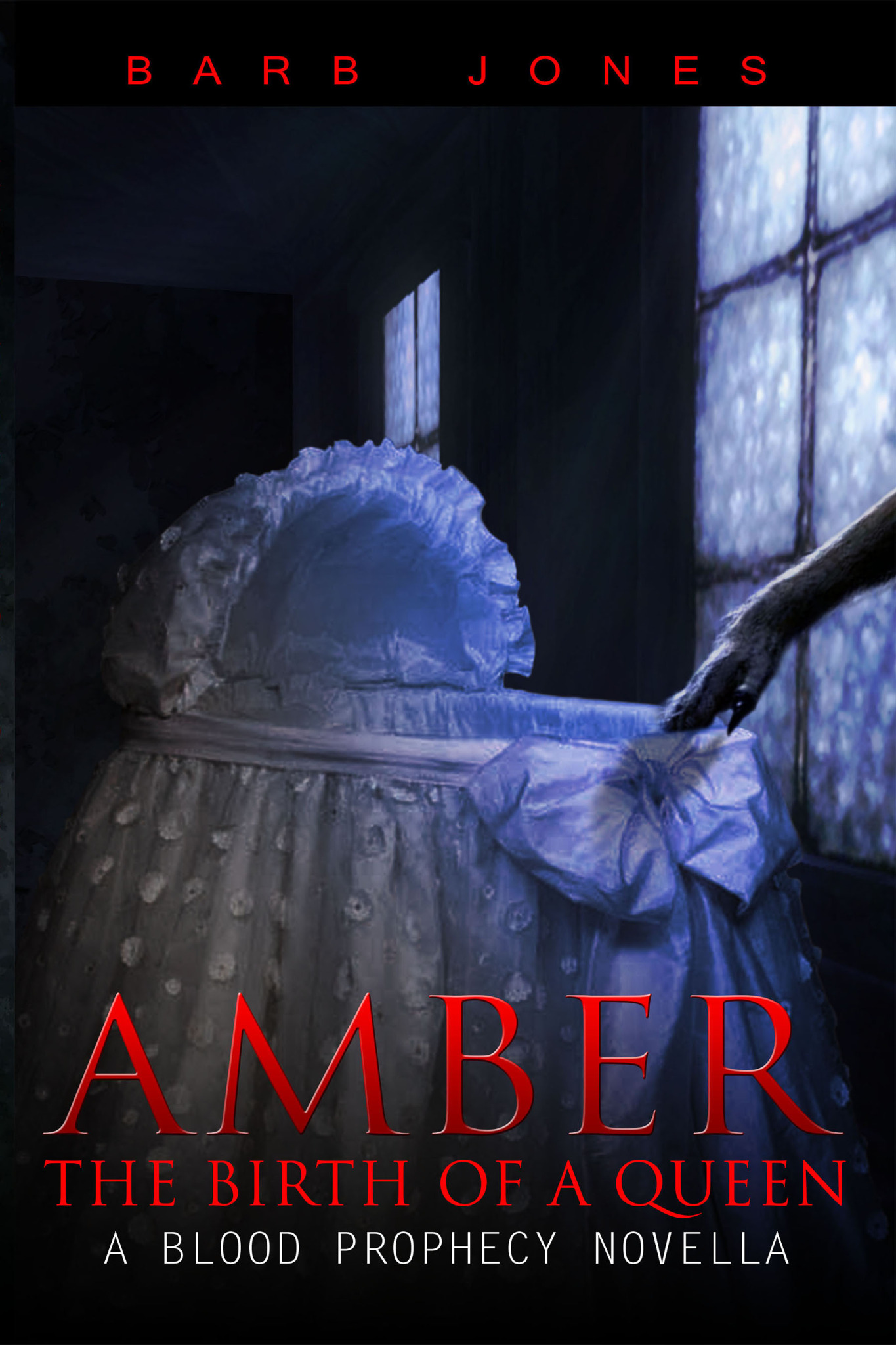 Amber: The Birth of a Queen - A Blood Prophecy Novella