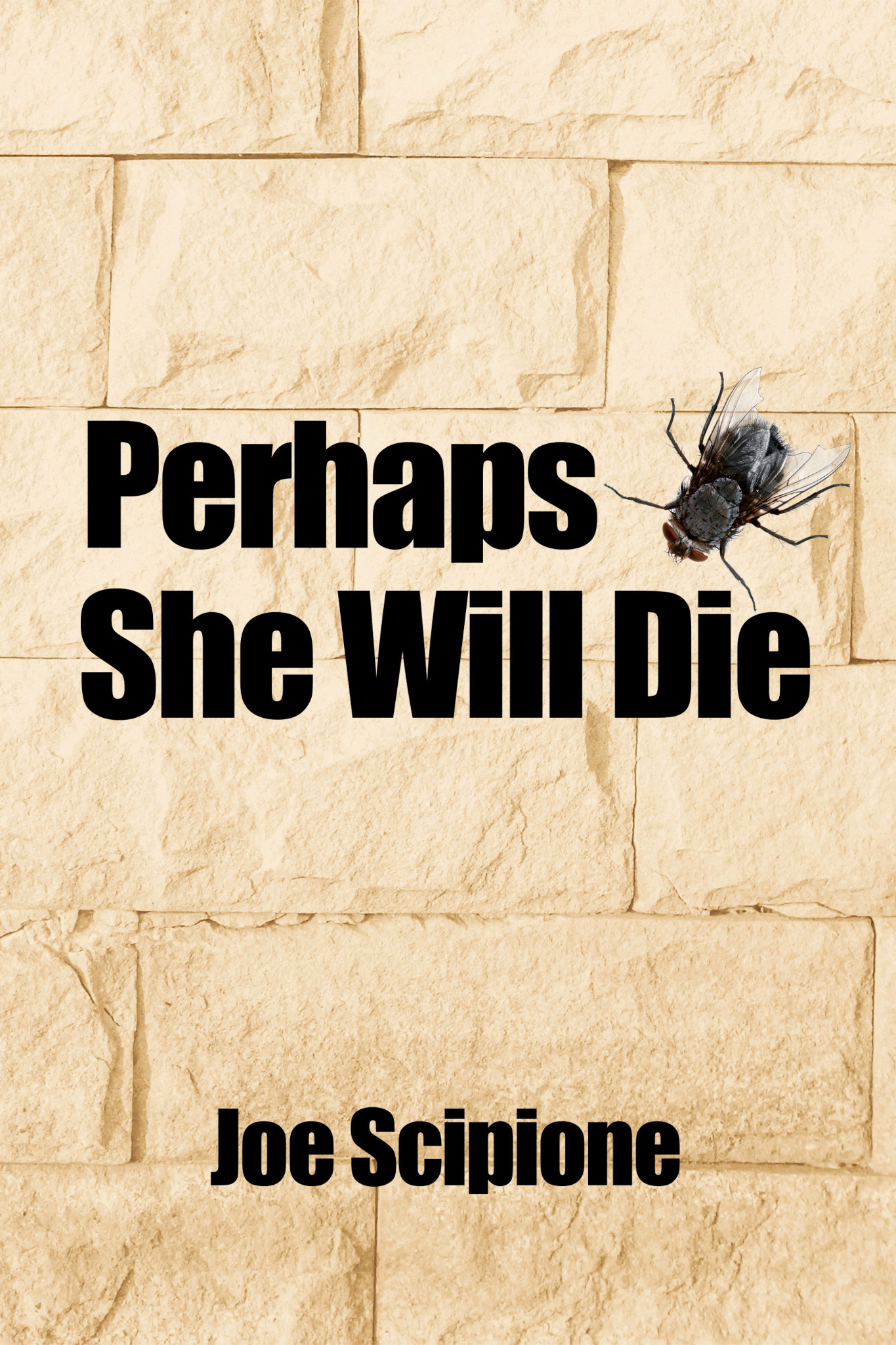 Perhaps She Will Die