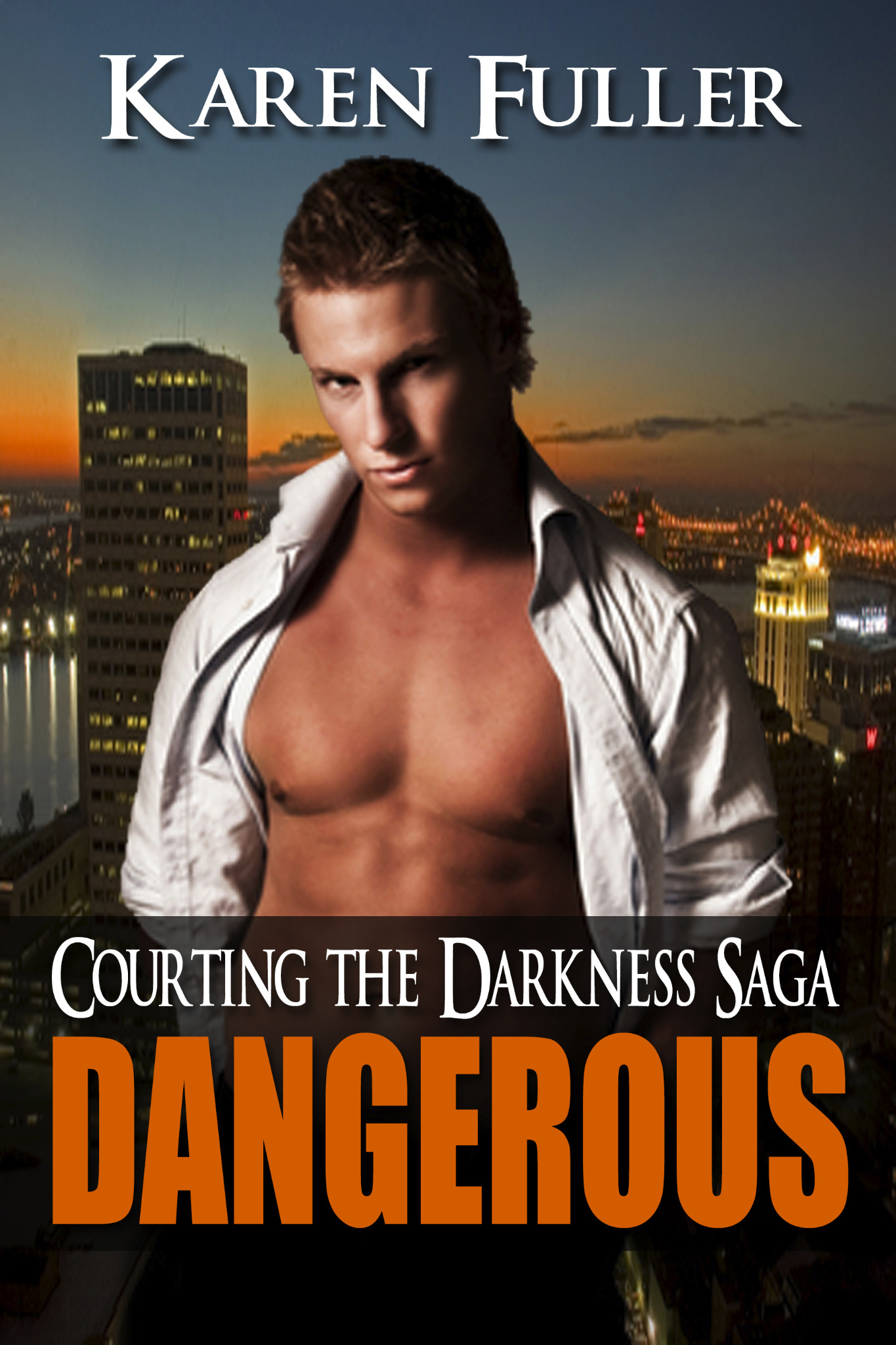 Dangerous - Courting The Darkness Saga Book 2