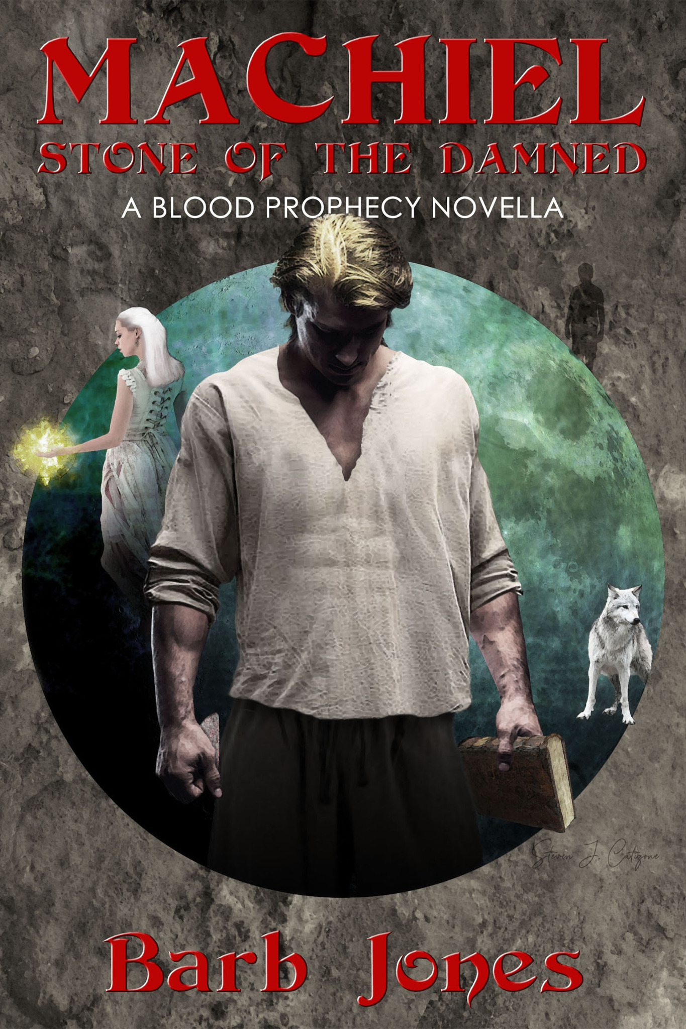 Machiel: Stone of the Damned - A Blood Prophecy Novella