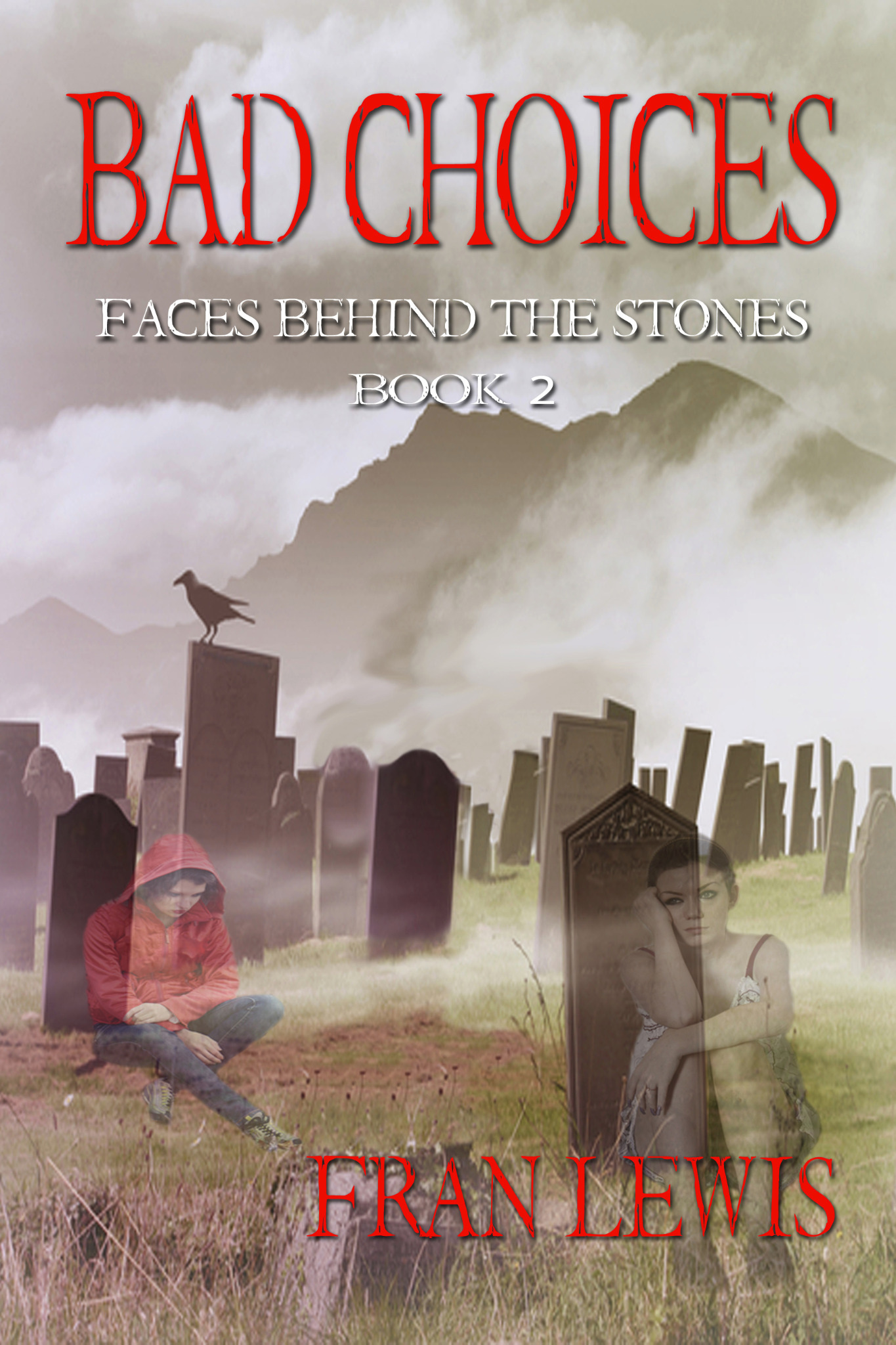 Bad Choices - Faces Behind the Stones Book 2