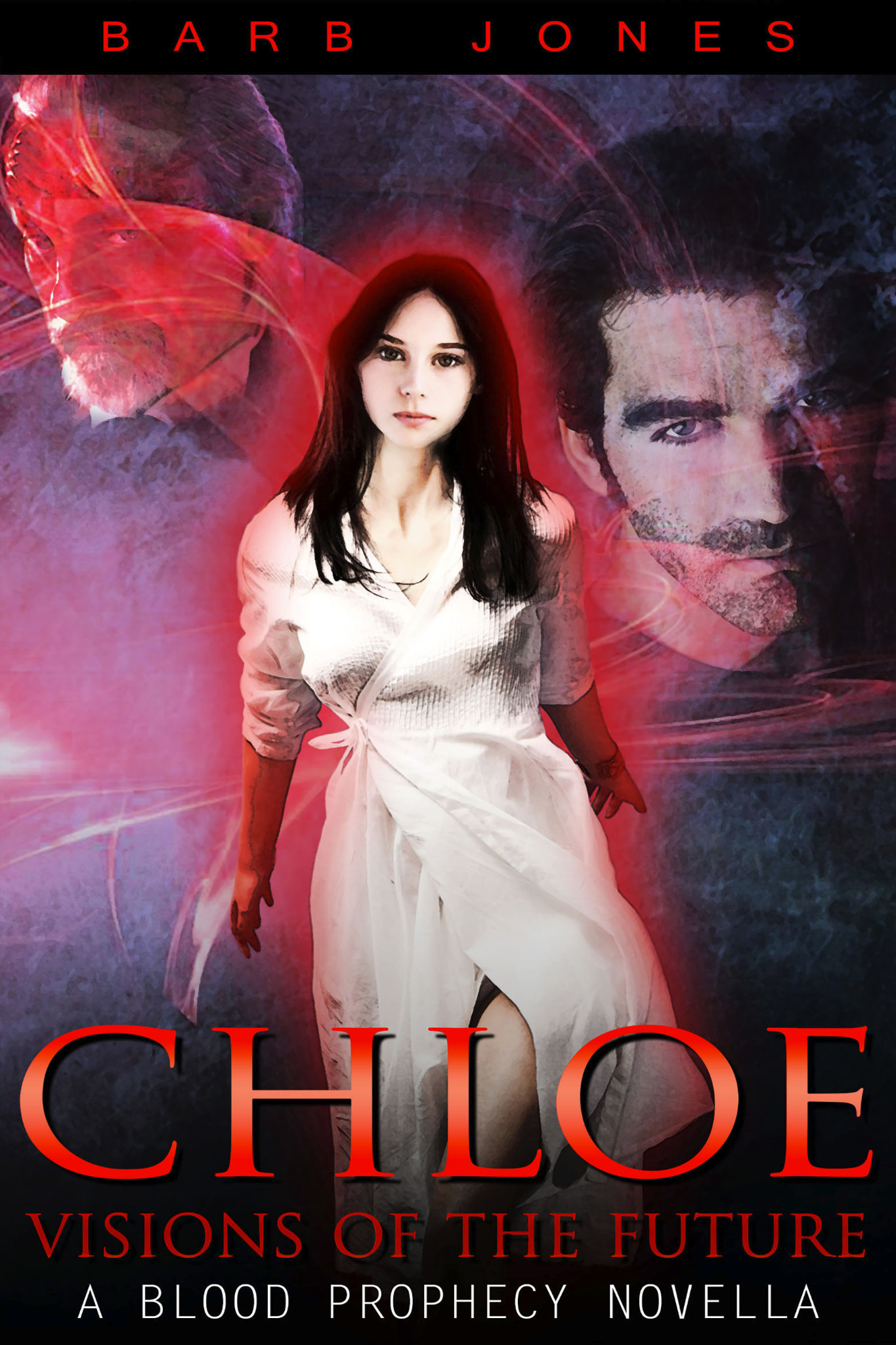 Chloe - Visions of the Future - A Blood Prophecy Novella