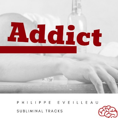 Addict - Sortir de l'addiction * cigarette alcool nourriture * Musique subliminale