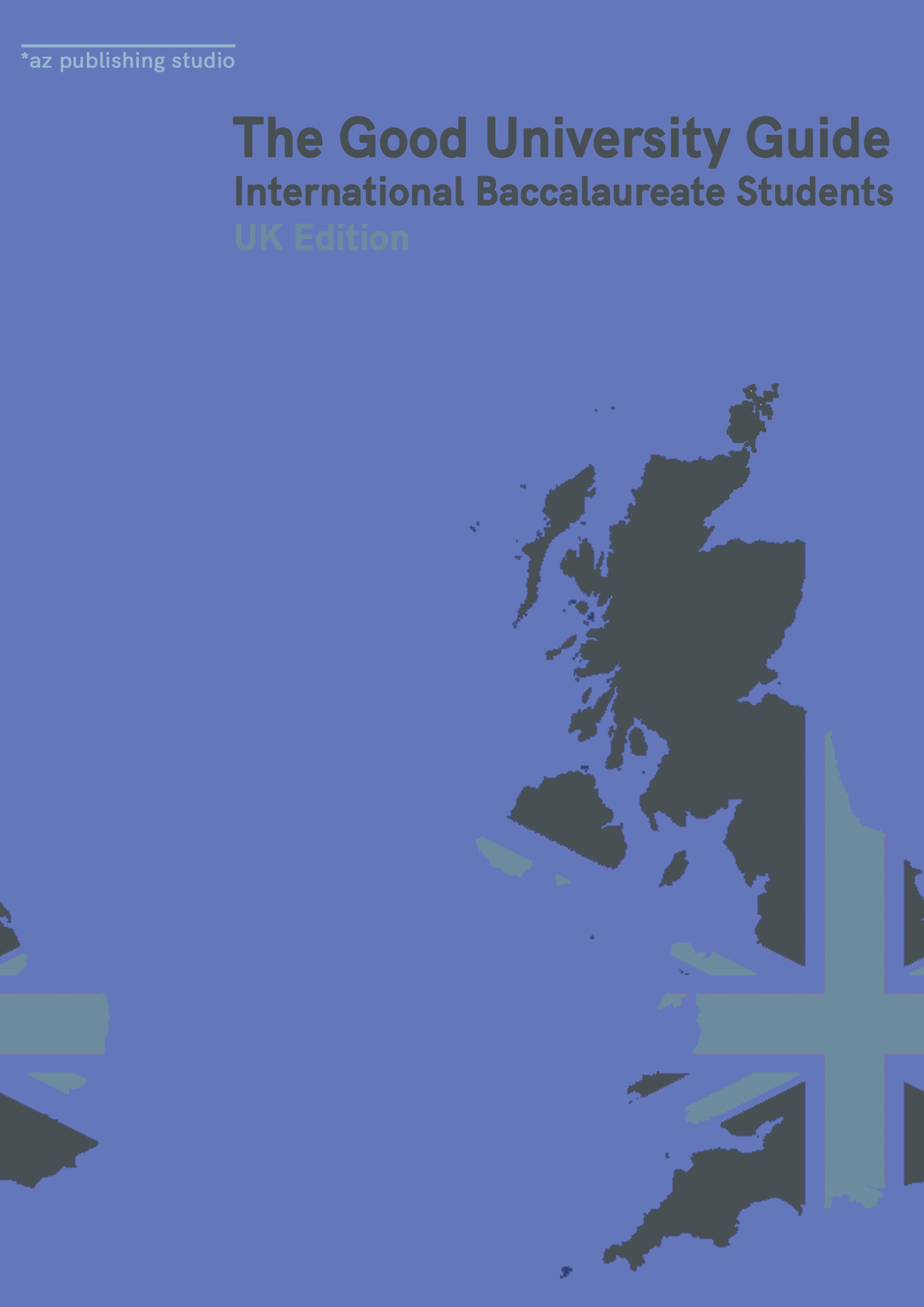 The Good University Guide for IB Students UK Edition